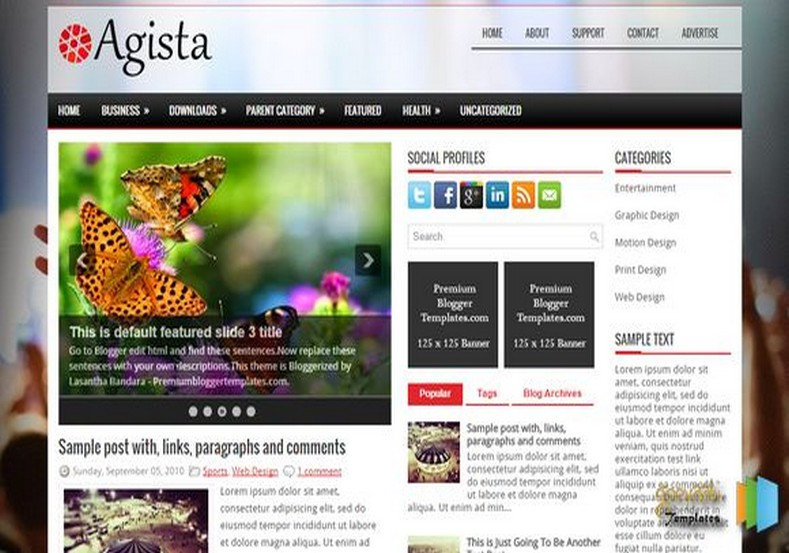 Agista Blogger Template. Blogger Themes. Free Blogspot templates for your blogger blog. Best suitable for news blog templates. Best Ads ready blogspot templates help for add adsense ad code and easily showing adsence ads in your blog. Adapted from WordPress templates are converted from WordPress themes. It is help for take your rich. Blogger magazine template specially designed for magazine blogs. The writers can utilize this themes for take blog attractive to users. Elegant themes are more used themes in most of the blogs. Use minimalist blog templates for rich look for your blog. Free premium blogger themes means, themes authors release two types of themes. One is premium another one is free. Premium templates given for cost but free themes given for no cost. You no need pay From California, USA. $10 USD, or $20 USD and more. But premium buyers get more facilities from authors But free buyers. If you run game or other animation oriented blogs, and you can try with Anime blog templates. Today the world is fashion world. So girls involve to the criteria for make their life fashionable. So we provide fashion blogger themes for make your fashionable. News is most important concept of the world. Download news blogger templates for publishing online news. You can make your blog as online shopping store. Get Online shopping store blogger template to sell your product. Navigation is most important to users find correct place. Download drop down menu, page navigation menu, breadcrumb navigation menu and vertical dropdown menu blogspot themes for free. Google Guide to blogging tips and tricks for bloggers. Google bloggers can get blogspot trick and tips for bloggers. Blog templates portfolio professional blogspot themes, You can store your life moments with your blogs with personal pages templates. Video and movie blogs owners get amazing movie blog themes for their blogs.  Business templates download. We publish blogger themes for photographers.  Photographers easily share photos via photography blog themes. St valentine Christmas Halloween templates. Download Slideshow slider templates for free.  Under construction coming soon custom blogspot template. Best beautiful high quality Custom layouts Blog templates from templateism, soratemplates, templatetrackers, simple, cute free premium professional unique designs blog themes blogspot themes. Seo ready portfolio anime fashion movie movies health custom layouts best download blogspot themes simple cute free premium professional unique designs xml html code html5.