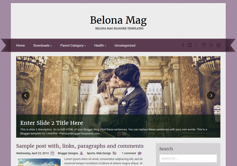 Belona Mag Simple Blogger Template. Blogger Themes. Free Blogspot templates for your blogger blog. Best suitable for news blog templates. Ads ready blogspot templates help for add adsense ad code and easily showing adsence ads in your blog. Adapted from WordPress templates are converted from WordPress themes. It is help for take your rich. Blogger magazine template specially designed for magazine blogs. The writers can utilize this themes for take blog attractive to users. Elegant themes are more used themes in most of the blogs. Use minimalist blog templates for rich look for your blog. Free premium blogger themes means, themes authors release two types of themes. One is premium another one is free. Premium templates given for cost but free themes given for no cost. You no need pay From California, USA. $10 USD, or $20 USD and more. But premium buyers get more facilities from authors But free buyers. If you run game or other animation oriented blogs, and you can try with Anime blog templates. Today the world is fashion world. So girls involve to the criteria for make their life fashionable. So we provide fashion blogger themes for make your fashionable. News is most important concept of the world. Download news blogger templates for publishing online news. You can make your blog as online shopping store. Get Online shopping store blogger template to sell your product. Navigation is most important to users find correct place. Download drop down menu, page navigation menu, breadcrumb navigation menu and vertical dropdown menu blogspot themes for free. Google Guide. Blogging tips and Tricks for bloggers. Google bloggers can get blogspot trick and tips for bloggers. Blog templates portfolio professional blogspot themes, You can store your life moments with your blogs with personal pages templates. Video and movie blogs owners get amazing movie blog themes for their blogs. Business templates download. We publish blogger themes for photographers. Photographers easily share photos via photography blog themes. St valentine Christmas Halloween templates. Download Slideshow slider templates for free. Under construction coming soon custom blogspot template. Best beautiful high quality Custom layouts Blog templates from templateism, soratemplates, templatetrackers, simple, cute free premium professional unique designs blog themes blogspot themes. Seo ready portfolio anime fashion movie movies health custom layouts best download blogspot themes simple cute free premium professional unique designs xml html code html5.