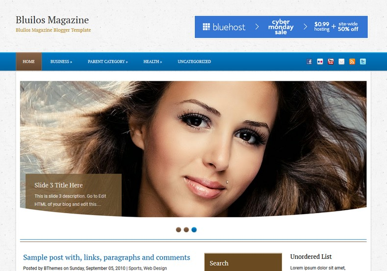 Bluilos Magazine Blogger Template. Blogger Themes. Free Blogspot templates for your blogger blog. Best suitable for news blog templates. Ads ready blogspot templates help for add adsense ad code and easily showing adsence ads in your blog. Adapted from WordPress templates are converted from WordPress themes. It is help for take your rich. Blogger magazine template specially designed for magazine blogs. The writers can utilize this themes for take blog attractive to users. Elegant themes are more used themes in most of the blogs. Use minimalist blog templates for rich look for your blog. Free premium blogger themes means, themes authors release two types of themes. One is premium another one is free. Premium templates given for cost but free themes given for no cost. You no need pay From California, USA. $10 USD, or $20 USD and more. But premium buyers get more facilities from authors But free buyers. If you run game or other animation oriented blogs, and you can try with Anime blog templates. Today the world is fashion world. So girls involve to the criteria for make their life fashionable. So we provide fashion blogger themes for make your fashionable. News is most important concept of the world. Download news blogger templates for publishing online news. You can make your blog as online shopping store. Get Online shopping store blogger template to sell your product. Navigation is most important to users find correct place. Download drop down menu, page navigation menu, breadcrumb navigation menu and vertical dropdown menu blogspot themes for free. Google Guide to blogging tips and tricks for bloggers. Google bloggers can get blogspot trick and tips for bloggers. Blog templates portfolio professional blogspot themes, You can store your life moments with your blogs with personal pages templates. Video and movie blogs owners get amazing movie blog themes for their blogs. Business templates download. We publish blogger themes for photographers. Photographers easily share photos via photography blog themes. St valentine Christmas Halloween templates. Download Slideshow slider templates for free. Under construction coming soon custom blogspot template. Best beautiful high quality Custom layouts Blog templates from templateism, SoraTemplates, templatetrackers, simple, cute free premium professional unique designs blog themes blogspot themes. Seo ready portfolio anime fashion movie movies health custom layouts best download blogspot themes simple cute free premium professional unique designs xml html code html5.