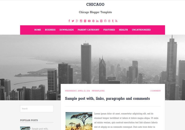Chicago Blogger Template. Blogger Themes. Free Blogspot templates for your blogger blog. Best suitable for news blog templates. Best Ads ready blogspot templates help for add adsense ad code and easily showing adsence ads in your blog. Adapted from WordPress templates are converted from WordPress themes. It is help for take your rich. Blogger magazine template specially designed for magazine blogs. The writers can utilize this themes for take blog attractive to users. Elegant themes are more used themes in most of the blogs. Use minimalist blog templates for rich look for your blog. Free premium blogger themes means, themes authors release two types of themes. One is premium another one is free. Premium templates given for cost but free themes given for no cost. You no need pay From California, USA. $10 USD, or $20 USD and more. But premium buyers get more facilities from authors But free buyers. If you run game or other animation oriented blogs, and you can try with Anime blog templates. Today the world is fashion world. So girls involve to the criteria for make their life fashionable. So we provide fashion blogger themes for make your fashionable. News is most important concept of the world. Download news blogger templates for publishing online news. You can make your blog as online shopping store. Get Online shopping store blogger template to sell your product. Navigation is most important to users find correct place. Download drop down menu, page navigation menu, breadcrumb navigation menu and vertical dropdown menu blogspot themes for free. Google Guide to blogging tips and tricks for bloggers. Google bloggers can get blogspot trick and tips for bloggers. Blog templates portfolio professional blogspot themes, You can store your life moments with your blogs with personal pages templates. Video and movie blogs owners get amazing movie blog themes for their blogs. Business templates download. We publish blogger themes for photographers. Photographers easily share photos via photography blog themes. St valentine Christmas Halloween templates. Download Slideshow slider templates for free. Under construction coming soon custom blogspot template. Best beautiful high quality Custom layouts Blog templates from templateism, SoraTemplates, templatetrackers, simple, cute free premium professional unique designs blog themes blogspot themes. Seo ready portfolio anime fashion movie movies health custom layouts best download blogspot themes simple cute free premium professional unique designs xml html code html5. Chicago Blogger Template