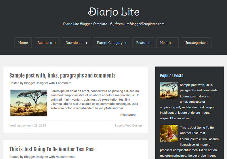 Diarjo Lite Simple Blogger Template. Blogger Themes. Free Blogspot templates for your blogger blog. Best suitable for news blog templates. Ads ready blogspot templates help for add adsense ad code and easily showing adsence ads in your blog. Adapted from WordPress templates are converted from WordPress themes. It is help for take your rich. Blogger magazine template specially designed for magazine blogs. The writers can utilize this themes for take blog attractive to users. Elegant themes are more used themes in most of the blogs. Use minimalist blog templates for rich look for your blog. Free premium blogger themes means, themes authors release two types of themes. One is premium another one is free. Premium templates given for cost but free themes given for no cost. You no need pay From California, USA. $10 USD, or $20 USD and more. But premium buyers get more facilities from authors But free buyers. If you run game or other animation oriented blogs, and you can try with Anime blog templates. Today the world is fashion world. So girls involve to the criteria for make their life fashionable. So we provide fashion blogger themes for make your fashionable. News is most important concept of the world. Download news blogger templates for publishing online news. You can make your blog as online shopping store. Get Online shopping store blogger template to sell your product. Navigation is most important to users find correct place. Download drop down menu, page navigation menu, breadcrumb navigation menu and vertical dropdown menu blogspot themes for free. Google Guide to blogging tips and tricks for bloggers. Google bloggers can get blogspot trick and tips for bloggers. Blog templates portfolio professional blogspot themes, You can store your life moments with your blogs with personal pages templates. Video and movie blogs owners get amazing movie blog themes for their blogs. Business templates download. We publish blogger themes for photographers. Photographers easily share photos via photography blog themes. St valentine Christmas Halloween templates. Download Slideshow slider templates for free. Under construction coming soon custom blogspot template. Best beautiful high quality Custom layouts Blog templates from templateism, soratemplates, templatetrackers, simple, cute free premium professional unique designs blog themes blogspot themes. Seo ready portfolio anime fashion movie movies health custom layouts best download blogspot themes simple cute free premium professional unique designs xml html code html5.