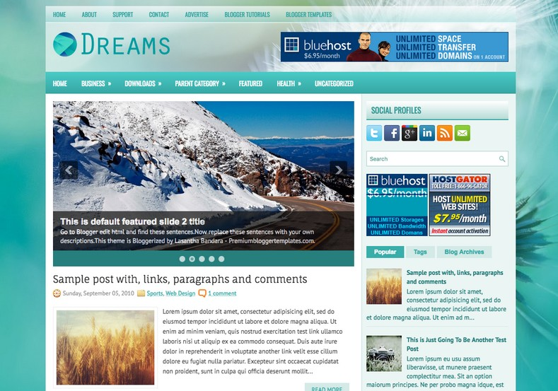 Dreams Blue Blogger Template. Blogger Themes. Free Blogspot templates for your blogger blog. Best suitable for news blog templates. Best Ads ready blogspot templates help for add adsense ad code and easily showing adsence ads in your blog. Adapted from WordPress templates are converted from WordPress themes. It is help for take your rich. Blogger magazine template specially designed for magazine blogs. The writers can utilize this themes for take blog attractive to users. Elegant themes are more used themes in most of the blogs. Use minimalist blog templates for rich look for your blog. Free premium blogger themes means, themes authors release two types of themes. One is premium another one is free. Premium templates given for cost but free themes given for no cost. You no need pay From California, USA. $10 USD, or $20 USD and more. But premium buyers get more facilities from authors But free buyers. If you run game or other animation oriented blogs, and you can try with Anime blog templates. Today the world is fashion world. So girls involve to the criteria for make their life fashionable. So we provide fashion blogger themes for make your fashionable. News is most important concept of the world. Download news blogger templates for publishing online news. You can make your blog as online shopping store. Get Online shopping store blogger template to sell your product. Navigation is most important to users find correct place. Download drop down menu, page navigation menu, breadcrumb navigation menu and vertical dropdown menu blogspot themes for free. Google Guide to blogging tips and tricks for bloggers. Google bloggers can get blogspot trick and tips for bloggers. Blog templates portfolio professional blogspot themes, You can store your life moments with your blogs with personal pages templates. Video and movie blogs owners get amazing movie blog themes for their blogs. Business templates download. We publish blogger themes for photographers. Photographers easily share photos via photography blog themes. St valentine Christmas Halloween templates. Download Slideshow slider templates for free. Under construction coming soon custom blogspot template. Best beautiful high quality Custom layouts Blog templates from templateism, SoraTemplates, templatetrackers, simple, cute free premium professional unique designs blog themes blogspot themes. Seo ready portfolio anime fashion movie movies health custom layouts best download blogspot themes simple cute free premium professional unique designs xml html code html5.
