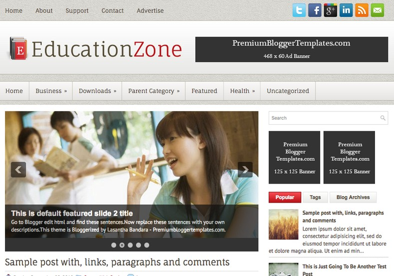 EducationZone Blogger Template. Blogger Themes. Free Blogspot templates for your blogger blog. Best suitable for news blog templates. Best Ads ready blogspot templates help for add adsense ad code and easily showing adsence ads in your blog. Adapted from WordPress templates are converted from WordPress themes. It is help for take your rich. Blogger magazine template specially designed for magazine blogs. The writers can utilize this themes for take blog attractive to users. Elegant themes are more used themes in most of the blogs. Use minimalist blog templates for rich look for your blog. Free premium blogger themes means, themes authors release two types of themes. One is premium another one is free. Premium templates given for cost but free themes given for no cost. You no need pay From California, USA. $10 USD, or $20 USD and more. But premium buyers get more facilities from authors But free buyers. If you run game or other animation oriented blogs, and you can try with Anime blog templates. Today the world is fashion world. So girls involve to the criteria for make their life fashionable. So we provide fashion blogger themes for make your fashionable. News is most important concept of the world. Download news blogger templates for publishing online news. You can make your blog as online shopping store. Get Online shopping store blogger template to sell your product. Navigation is most important to users find correct place. Download drop down menu, page navigation menu, breadcrumb navigation menu and vertical dropdown menu blogspot themes for free. Google Guide to blogging tips and tricks for bloggers. Google bloggers can get blogspot trick and tips for bloggers. Blog templates portfolio professional blogspot themes, You can store your life moments with your blogs with personal pages templates. Video and movie blogs owners get amazing movie blog themes for their blogs. Business templates download. We publish blogger themes for photographers. Photographers easily share photos via photography blog themes. St valentine Christmas Halloween templates. Download Slideshow slider templates for free. Under construction coming soon custom blogspot template. Best beautiful high quality Custom layouts Blog templates from templateism, soratemplates, templatetrackers, simple, cute free premium professional unique designs blog themes blogspot themes. Seo ready portfolio anime fashion movie movies health custom layouts best download blogspot themes simple cute free premium professional unique designs xml html code html5.