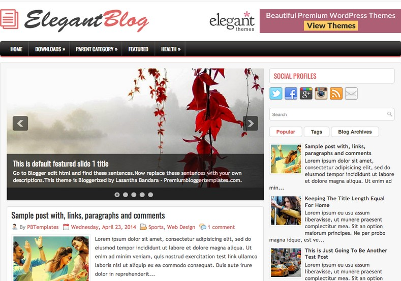 ElegantBlog Responsive Blogger Template. Blogger Themes. Free Blogspot templates for your blogger blog. Best suitable for news blog templates. Best Ads ready blogspot templates help for add adsense ad code and easily showing adsence ads in your blog. Adapted from WordPress templates are converted from WordPress themes. It is help for take your rich. Blogger magazine template specially designed for magazine blogs. The writers can utilize this themes for take blog attractive to users. Elegant themes are more used themes in most of the blogs. Use minimalist blog templates for rich look for your blog. Free premium blogger themes means, themes authors release two types of themes. One is premium another one is free. Premium templates given for cost but free themes given for no cost. You no need pay From California, USA. $10 USD, or $20 USD and more. But premium buyers get more facilities from authors But free buyers. If you run game or other animation oriented blogs, and you can try with Anime blog templates. Today the world is fashion world. So girls involve to the criteria for make their life fashionable. So we provide fashion blogger themes for make your fashionable. News is most important concept of the world. Download news blogger templates for publishing online news. You can make your blog as online shopping store. Get Online shopping store blogger template to sell your product. Navigation is most important to users find correct place. Download drop down menu, page navigation menu, breadcrumb navigation menu and vertical dropdown menu blogspot themes for free. Google Guide to blogging tips and tricks for bloggers. Google bloggers can get blogspot trick and tips for bloggers. Blog templates portfolio professional blogspot themes, You can store your life moments with your blogs with personal pages templates. Video and movie blogs owners get amazing movie blog themes for their blogs. Business templates download. We publish blogger themes for photographers. Photographers easily share photos via photography blog themes. St valentine Christmas Halloween templates. Download Slideshow slider templates for free. Under construction coming soon custom blogspot template. Best beautiful high quality Custom layouts Blog templates from templateism, SoraTemplates, templatetrackers, simple, cute free premium professional unique designs blog themes blogspot themes. Seo ready portfolio anime fashion movie movies health custom layouts best download blogspot themes simple cute free premium professional unique designs xml html code html5.