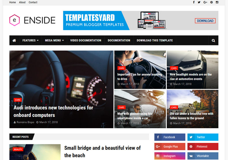 Enside Blogger Template is a first blogspot theme which is based on blogger layout 3.0 version with many new and best features like fast loading, browser compatibility and seo friendly look.