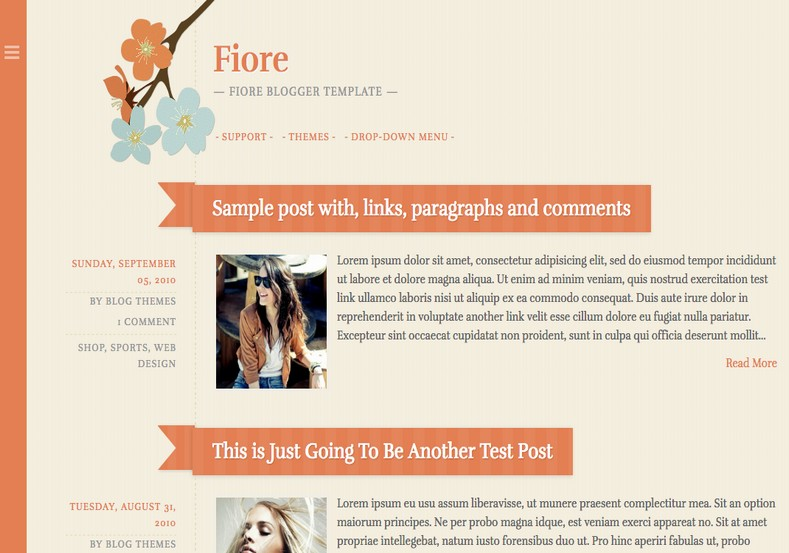 Fiore Simple Blogger Template. Blogger Themes. Free Blogspot templates for your blogger blog. Best suitable for news blog templates. Best Ads ready blogspot templates help for add adsense ad code and easily showing adsence ads in your blog. Adapted from WordPress templates are converted from WordPress themes. It is help for take your rich. Blogger magazine template specially designed for magazine blogs. The writers can utilize this themes for take blog attractive to users. Elegant themes are more used themes in most of the blogs. Use minimalist blog templates for rich look for your blog. Free premium blogger themes means, themes authors release two types of themes. One is premium another one is free. Premium templates given for cost but free themes given for no cost. You no need pay From California, USA. $10 USD, or $20 USD and more. But premium buyers get more facilities from authors But free buyers. If you run game or other animation oriented blogs, and you can try with Anime blog templates. Today the world is fashion world. So girls involve to the criteria for make their life fashionable. So we provide fashion blogger themes for make your fashionable. News is most important concept of the world. Download news blogger templates for publishing online news. You can make your blog as online shopping store. Get Online shopping store blogger template to sell your product. Navigation is most important to users find correct place. Download drop down menu, page navigation menu, breadcrumb navigation menu and vertical dropdown menu blogspot themes for free. Google Guide to blogging tips and tricks for bloggers. Google bloggers can get blogspot trick and tips for bloggers. Blog templates portfolio professional blogspot themes, You can store your life moments with your blogs with personal pages templates. Video and movie blogs owners get amazing movie blog themes for their blogs. Business templates download. We publish blogger themes for photographers. Photographers easily share photos via photography blog themes. St valentine Christmas Halloween templates. Download Slideshow slider templates for free. Under construction coming soon custom blogspot template. Best beautiful high quality Custom layouts Blog templates from templateism, SoraTemplates, templatetrackers, simple, cute free premium professional unique designs blog themes blogspot themes. Seo ready portfolio anime fashion movie movies health custom layouts best download blogspot themes simple cute free premium professional unique designs xml html code html5.