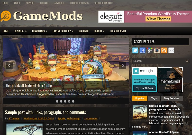 GameMods Responsive Blogger Template. Blogger Themes. Free Blogspot templates for your blogger blog. Best suitable for news blog templates. Ads ready blogspot templates help for add adsense ad code and easily showing adsence ads in your blog. Adapted from WordPress templates are converted from WordPress themes. It is help for take your rich. Blogger magazine template specially designed for magazine blogs. The writers can utilize this themes for take blog attractive to users. Elegant themes are more used themes in most of the blogs. Use minimalist blog templates for rich look for your blog. Free premium blogger themes means, themes authors release two types of themes. One is premium another one is free. Premium templates given for cost but free themes given for no cost. You no need pay From California, USA. $10 USD, or $20 USD and more. But premium buyers get more facilities from authors But free buyers. If you run game or other animation oriented blogs, and you can try with Anime blog templates. Today the world is fashion world. So girls involve to the criteria for make their life fashionable. So we provide fashion blogger themes for make your fashionable. News is most important concept of the world. Download news blogger templates for publishing online news. You can make your blog as online shopping store. Get Online shopping store blogger template to sell your product. Navigation is most important to users find correct place. Download drop down menu, page navigation menu, breadcrumb navigation menu and vertical dropdown menu blogspot themes for free. Google Guide to blogging tips and tricks for bloggers. Google bloggers can get blogspot trick and tips for bloggers. Blog templates portfolio professional blogspot themes, You can store your life moments with your blogs with personal pages templates. Video and movie blogs owners get amazing movie blog themes for their blogs. Business templates download. We publish blogger themes for photographers. Photographers easily share photos via photography blog themes. St valentine Christmas Halloween templates. Download Slideshow slider templates for free. Under construction coming soon custom blogspot template. Best beautiful high quality Custom layouts Blog templates from templateism, SoraTemplates, templatetrackers, simple, cute free premium professional unique designs blog themes blogspot themes. Seo ready portfolio anime fashion movie movies health custom layouts best download blogspot themes simple cute free premium professional unique designs xml html code html5.