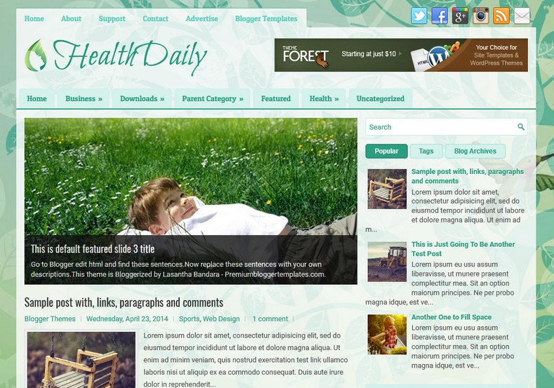 HealthDaily Green Blogger Template. Blogger Themes. Free Blogspot templates for your blogger blog. Best suitable for news blog templates. Ads ready blogspot templates help for add adsense ad code and easily showing adsence ads in your blog. Adapted from WordPress templates are converted from WordPress themes. It is help for take your rich. Blogger magazine template specially designed for magazine blogs. The writers can utilize this themes for take blog attractive to users. Elegant themes are more used themes in most of the blogs. Use minimalist blog templates for rich look for your blog. Free premium blogger themes means, themes authors release two types of themes. One is premium another one is free. Premium templates given for cost but free themes given for no cost. You no need pay From California, USA. $10 USD, or $20 USD and more. But premium buyers get more facilities from authors But free buyers. If you run game or other animation oriented blogs, and you can try with Anime blog templates. Today the world is fashion world. So girls involve to the criteria for make their life fashionable. So we provide fashion blogger themes for make your fashionable. News is most important concept of the world. Download news blogger templates for publishing online news. You can make your blog as online shopping store. Get Online shopping store blogger template to sell your product. Navigation is most important to users find correct place. Download drop down menu, page navigation menu, breadcrumb navigation menu and vertical dropdown menu blogspot themes for free. Google Guide to blogging tips and tricks for bloggers. Google bloggers can get blogspot trick and tips for bloggers. Blog templates portfolio professional blogspot themes, You can store your life moments with your blogs with personal pages templates. Video and movie blogs owners get amazing movie blog themes for their blogs. Business templates download. We publish blogger themes for photographers. Photographers easily share photos via photography blog themes. St valentine Christmas Halloween templates. Download Slideshow slider templates for free. Under construction coming soon custom blogspot template. Best beautiful high quality Custom layouts Blog templates from templateism, SoraTemplates, templatetrackers, simple, cute free premium professional unique designs blog themes blogspot themes. Seo ready portfolio anime fashion movie movies health custom layouts best download blogspot themes simple cute free premium professional unique designs xml html code html5.