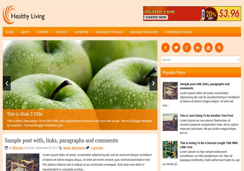 HealthyLiving Orange Blogger Template. Blogger Themes. Free Blogspot templates for your blogger blog. Best suitable for news blog templates. Ads ready blogspot templates help for add adsense ad code and easily showing adsence ads in your blog. Adapted from WordPress templates are converted from WordPress themes. It is help for take your rich. Blogger magazine template specially designed for magazine blogs. The writers can utilize this themes for take blog attractive to users. Elegant themes are more used themes in most of the blogs. Use minimalist blog templates for rich look for your blog. Free premium blogger themes means, themes authors release two types of themes. One is premium another one is free. Premium templates given for cost but free themes given for no cost. You no need pay From California, USA. $10 USD, or $20 USD and more. But premium buyers get more facilities from authors But free buyers. If you run game or other animation oriented blogs, and you can try with Anime blog templates. Today the world is fashion world. So girls involve to the criteria for make their life fashionable. So we provide fashion blogger themes for make your fashionable. News is most important concept of the world. Download news blogger templates for publishing online news. You can make your blog as online shopping store. Get Online shopping store blogger template to sell your product. Navigation is most important to users find correct place. Download drop down menu, page navigation menu, breadcrumb navigation menu and vertical dropdown menu blogspot themes for free. Google Guide to blogging tips and tricks for bloggers. Google bloggers can get blogspot trick and tips for bloggers. Blog templates portfolio professional blogspot themes, You can store your life moments with your blogs with personal pages templates. Video and movie blogs owners get amazing movie blog themes for their blogs. Business templates download. We publish blogger themes for photographers. Photographers easily share photos via photography blog themes. St valentine Christmas Halloween templates. Download Slideshow slider templates for free. Under construction coming soon custom blogspot template. Best beautiful high quality Custom layouts Blog templates from templateism, SoraTemplates, templatetrackers, simple, cute free premium professional unique designs blog themes blogspot themes. Seo ready portfolio anime fashion movie movies health custom layouts best download blogspot themes simple cute free premium professional unique designs xml html code html5.