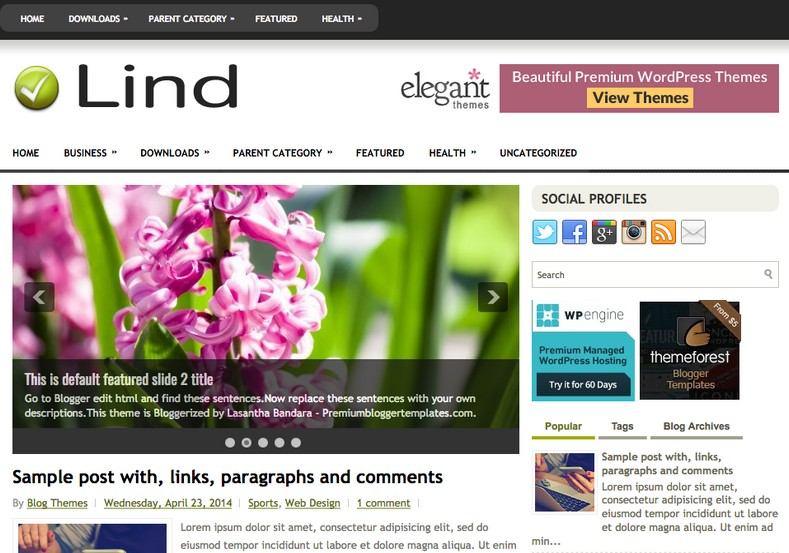 Lind Responsive Blogger Template. Blogger Themes. Free Blogspot templates for your blogger blog. Best suitable for news blog templates. Ads ready blogspot templates help for add adsense ad code and easily showing adsence ads in your blog. Adapted from WordPress templates are converted from WordPress themes. It is help for take your rich. Blogger magazine template specially designed for magazine blogs. The writers can utilize this themes for take blog attractive to users. Elegant themes are more used themes in most of the blogs. Use minimalist blog templates for rich look for your blog. Free premium blogger themes means, themes authors release two types of themes. One is premium another one is free. Premium templates given for cost but free themes given for no cost. You no need pay From California, USA. $10 USD, or $20 USD and more. But premium buyers get more facilities from authors But free buyers. If you run game or other animation oriented blogs, and you can try with Anime blog templates. Today the world is fashion world. So girls involve to the criteria for make their life fashionable. So we provide fashion blogger themes for make your fashionable. News is most important concept of the world. Download news blogger templates for publishing online news. You can make your blog as online shopping store. Get Online shopping store blogger template to sell your product. Navigation is most important to users find correct place. Download drop down menu, page navigation menu, breadcrumb navigation menu and vertical dropdown menu blogspot themes for free. Google Guide to blogging tips and tricks for bloggers. Google bloggers can get blogspot trick and tips for bloggers. Blog templates portfolio professional blogspot themes, You can store your life moments with your blogs with personal pages templates. Video and movie blogs owners get amazing movie blog themes for their blogs. Business templates download. We publish blogger themes for photographers. Photographers easily share photos via photography blog themes. St valentine Christmas Halloween templates. Download Slideshow slider templates for free. Under construction coming soon custom blogspot template. Best beautiful high quality Custom layouts Blog templates from templateism, SoraTemplates, templatetrackers, simple, cute free premium professional unique designs blog themes blogspot themes. Seo ready portfolio anime fashion movie movies health custom layouts best download blogspot themes simple cute free premium professional unique designs xml html code html5.