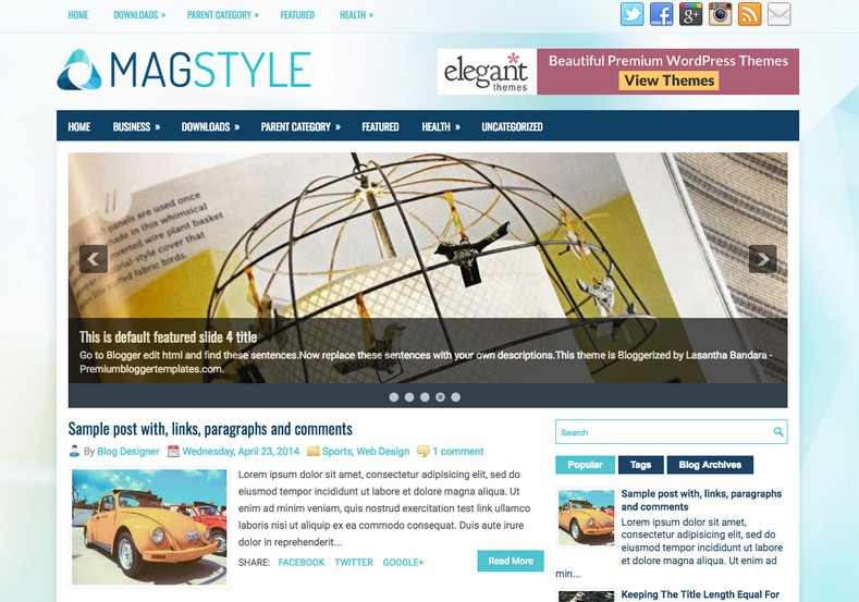 MagStyle Blogger Template. Blogger Themes. Free Blogspot templates for your blogger blog. Best suitable for news blog templates. Best Ads ready blogspot templates help for add adsense ad code and easily showing adsence ads in your blog. Adapted from WordPress templates are converted from WordPress themes. It is help for take your rich. Blogger magazine template specially designed for magazine blogs. The writers can utilize this themes for take blog attractive to users. Elegant themes are more used themes in most of the blogs. Use minimalist blog templates for rich look for your blog. Free premium blogger themes means, themes authors release two types of themes. One is premium another one is free. Premium templates given for cost but free themes given for no cost. You no need pay From California, USA. $10 USD, or $20 USD and more. But premium buyers get more facilities from authors But free buyers. If you run game or other animation oriented blogs, and you can try with Anime blog templates. Today the world is fashion world. So girls involve to the criteria for make their life fashionable. So we provide fashion blogger themes for make your fashionable. News is most important concept of the world. Download news blogger templates for publishing online news. You can make your blog as online shopping store. Get Online shopping store blogger template to sell your product. Navigation is most important to users find correct place. Download drop down menu, page navigation menu, breadcrumb navigation menu and vertical dropdown menu blogspot themes for free. Google Guide to blogging tips and tricks for bloggers. Google bloggers can get blogspot trick and tips for bloggers. Blog templates portfolio professional blogspot themes, You can store your life moments with your blogs with personal pages templates. Video and movie blogs owners get amazing movie blog themes for their blogs.  Business templates download. We publish blogger themes for photographers.  Photographers easily share photos via photography blog themes. St valentine Christmas Halloween templates. Download Slideshow slider templates for free.  Under construction coming soon custom blogspot template. Best beautiful high quality Custom layouts Blog templates from templateism, soratemplates, templatetrackers, simple, cute free premium professional unique designs blog themes blogspot themes. Seo ready portfolio anime fashion movie movies health custom layouts best download blogspot themes simple cute free premium professional unique designs xml html code html5. MagStyle Blogger Template.