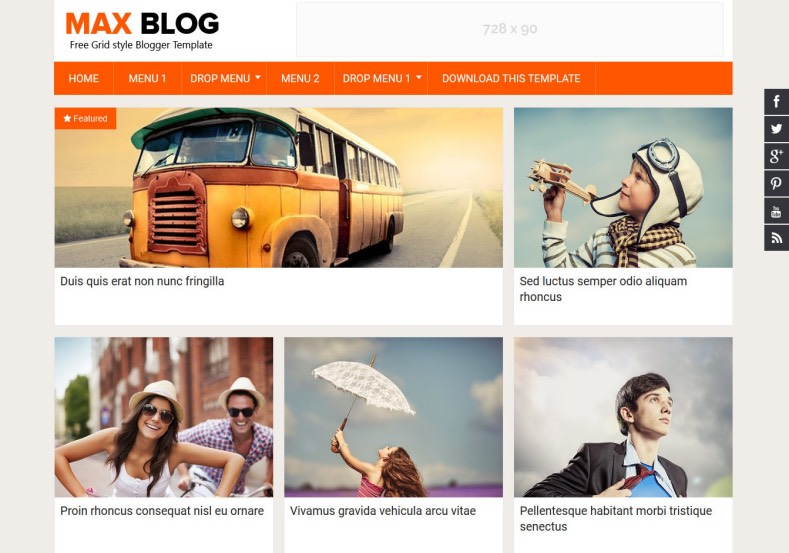 Max Blog Responsive Blogger Template. Blogger Themes. Free Blogspot templates for your blogger blog. Best suitable for news blog templates. Ads ready blogspot templates help for add adsense ad code and easily showing adsence ads in your blog. Adapted from WordPress templates are converted from WordPress themes. It is help for take your rich. Blogger magazine template specially designed for magazine blogs. The writers can utilize this themes for take blog attractive to users. Elegant themes are more used themes in most of the blogs. Use minimalist blog templates for rich look for your blog. Free premium blogger themes means, themes authors release two types of themes. One is premium another one is free. Premium templates given for cost but free themes given for no cost. You no need pay From California, USA. $10 USD, or $20 USD and more. But premium buyers get more facilities from authors But free buyers. If you run game or other animation oriented blogs, and you can try with Anime blog templates. Today the world is fashion world. So girls involve to the criteria for make their life fashionable. So we provide fashion blogger themes for make your fashionable. News is most important concept of the world. Download news blogger templates for publishing online news. You can make your blog as online shopping store. Get Online shopping store blogger template to sell your product. Navigation is most important to users find correct place. Download drop down menu, page navigation menu, breadcrumb navigation menu and vertical dropdown menu blogspot themes for free. Google Guide to blogging tips and tricks for bloggers. Google bloggers can get blogspot trick and tips for bloggers. Blog templates portfolio professional blogspot themes, You can store your life moments with your blogs with personal pages templates. Video and movie blogs owners get amazing movie blog themes for their blogs. Business templates download. We publish blogger themes for photographers. Photographers easily share photos via photography blog themes. St valentine Christmas Halloween templates. Download Slideshow slider templates for free. Under construction coming soon custom blogspot template. Best beautiful high quality Custom layouts Blog templates from templateism, SoraTemplates, templatetrackers, simple, cute free premium professional unique designs blog themes blogspot themes. Seo ready portfolio anime fashion movie movies health custom layouts best download blogspot themes simple cute free premium professional unique designs xml html code html5.