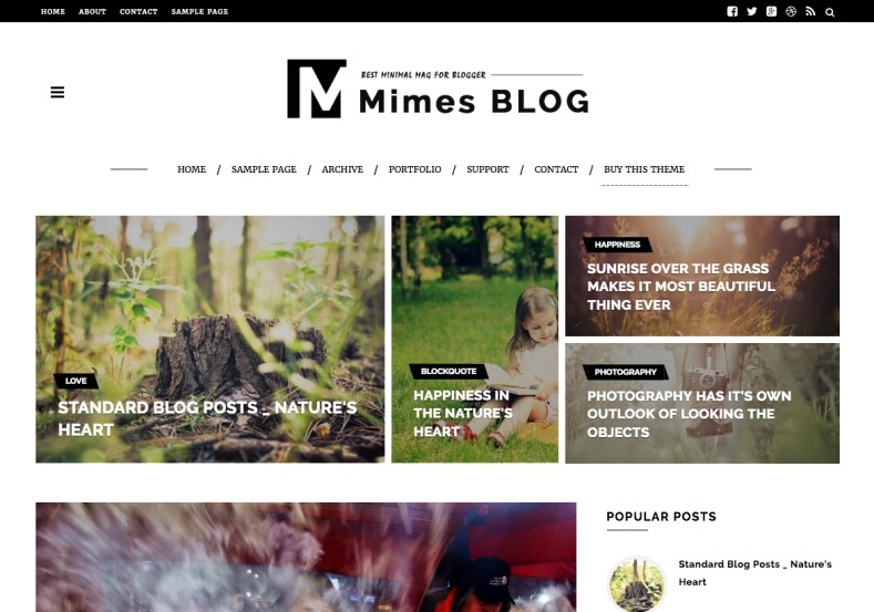 Mimes Blog Photography Blogger Template. Blogger Themes. Free Blogspot templates for your blogger blog. Best suitable for news blog templates. Ads ready blogspot templates help for add adsense ad code and easily showing adsence ads in your blog. Adapted from WordPress templates are converted from WordPress themes. It is help for take your rich. Blogger magazine template specially designed for magazine blogs. The writers can utilize this themes for take blog attractive to users. Elegant themes are more used themes in most of the blogs. Minimalist blog templates. Free premium blogger themes means, themes authors release two types of themes. One is premium another one is free. Premium templates given for cost but free themes given for no cost. You no need pay From California, USA. $10 USD, or $20 USD and more. But premium buyers get more facilities from authors But free buyers. If you run game or other animation oriented blogs, and you can try with Anime blog templates. Today the world is fashion world. So girls involve to the criteria for make their life fashionable. So we provide fashion blogger themes for make your fashionable. News is most important concept of the world. Download news blogger templates for publishing online news. You can make your blog as online shopping store. Get Online shopping store blogger template to sell your product. Navigation is most important to users find correct place. Download drop down menu, page navigation menu, breadcrumb navigation menu and vertical dropdown menu blogspot themes for free. Google Guide. Blogging tips and Tricks for bloggers. Google bloggers can get blogspot trick and tips for bloggers. Blog templates portfolio professional blogspot themes, You can store your life moments with your blogs with personal pages templates. Video and movie blogs owners get amazing movie blog themes for their blogs. Business templates download. We publish blogger themes for photographers. Photographers easily share photos via photography blog themes. St valentine Christmas Halloween templates. Download Slideshow slider templates for free. Under construction coming soon custom blogspot template. Best beautiful high quality Custom layouts Blog templates from templateism, SoraTemplates, templatetrackers, simple, cute free premium professional unique designs blog themes blogspot themes. Seo ready portfolio anime fashion movie movies health custom layouts best download blogspot themes simple cute free premium professional unique designs xml html code html5.