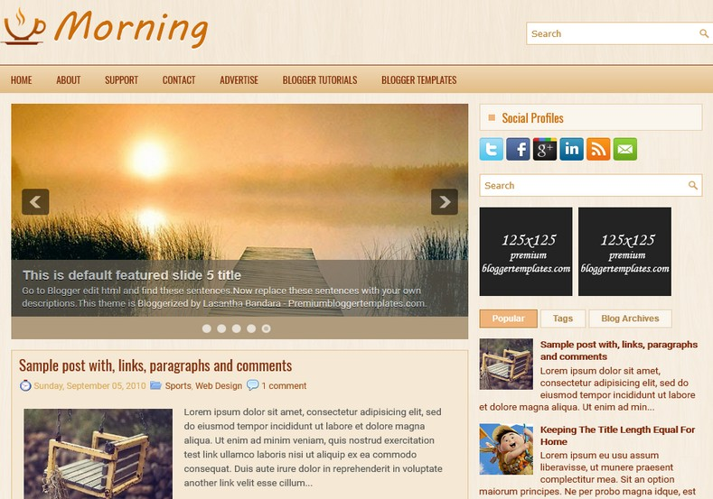 Morning Wood Blogger Template. Blogger Themes. Free Blogspot templates for your blogger blog. Best suitable for news blog templates. Ads ready blogspot templates help for add adsense ad code and easily showing adsence ads in your blog. Adapted from WordPress templates are converted from WordPress themes. It is help for take your rich. Blogger magazine template specially designed for magazine blogs. The writers can utilize this themes for take blog attractive to users. Elegant themes are more used themes in most of the blogs. Use minimalist blog templates for rich look for your blog. Free premium blogger themes means, themes authors release two types of themes. One is premium another one is free. Premium templates given for cost but free themes given for no cost. You no need pay From California, USA. $10 USD, or $20 USD and more. But premium buyers get more facilities from authors But free buyers. If you run game or other animation oriented blogs, and you can try with Anime blog templates. Today the world is fashion world. So girls involve to the criteria for make their life fashionable. So we provide fashion blogger themes for make your fashionable. News is most important concept of the world. Download news blogger templates for publishing online news. You can make your blog as online shopping store. Get Online shopping store blogger template to sell your product. Navigation is most important to users find correct place. Download drop down menu, page navigation menu, breadcrumb navigation menu and vertical dropdown menu blogspot themes for free. Google Guide to blogging tips and tricks for bloggers. Google bloggers can get blogspot trick and tips for bloggers. Blog templates portfolio professional blogspot themes, You can store your life moments with your blogs with personal pages templates. Video and movie blogs owners get amazing movie blog themes for their blogs. Business templates download. We publish blogger themes for photographers. Photographers easily share photos via photography blog themes. St valentine Christmas Halloween templates. Download Slideshow slider templates for free. Under construction coming soon custom blogspot template. Best beautiful high quality Custom layouts Blog templates from templateism, soratemplates, templatetrackers, simple, cute free premium professional unique designs blog themes blogspot themes. Seo ready portfolio anime fashion movie movies health custom layouts best download blogspot themes simple cute free premium professional unique designs xml html code html5.