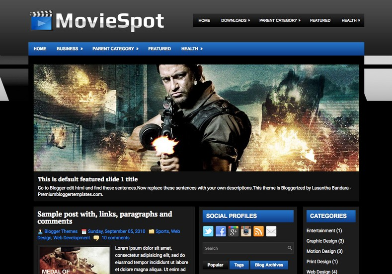MovieSpot Blogger Template. Blogger Themes. Free Blogspot templates for your blogger blog. Best suitable for news blog templates. Best Ads ready blogspot templates help for add adsense ad code and easily showing adsence ads in your blog. Adapted from WordPress templates are converted from WordPress themes. It is help for take your rich. Blogger magazine template specially designed for magazine blogs. The writers can utilize this themes for take blog attractive to users. Elegant themes are more used themes in most of the blogs. Use minimalist blog templates for rich look for your blog. Free premium blogger themes means, themes authors release two types of themes. One is premium another one is free. Premium templates given for cost but free themes given for no cost. You no need pay From California, USA. $10 USD, or $20 USD and more. But premium buyers get more facilities from authors But free buyers. If you run game or other animation oriented blogs, and you can try with Anime blog templates. Today the world is fashion world. So girls involve to the criteria for make their life fashionable. So we provide fashion blogger themes for make your fashionable. News is most important concept of the world. Download news blogger templates for publishing online news. You can make your blog as online shopping store. Get Online shopping store blogger template to sell your product. Navigation is most important to users find correct place. Download drop down menu, page navigation menu, breadcrumb navigation menu and vertical dropdown menu blogspot themes for free. Google Guide to blogging tips and tricks for bloggers. Google bloggers can get blogspot trick and tips for bloggers. Blog templates portfolio professional blogspot themes, You can store your life moments with your blogs with personal pages templates. Video and movie blogs owners get amazing movie blog themes for their blogs.  Business templates download. We publish blogger themes for photographers.  Photographers easily share photos via photography blog themes. St valentine Christmas Halloween templates. Download Slideshow slider templates for free.  Under construction coming soon custom blogspot template. Best beautiful high quality Custom layouts Blog templates from templateism, soratemplates, templatetrackers, simple, cute free premium professional unique designs blog themes blogspot themes. Seo ready portfolio anime fashion movie movies health custom layouts best download blogspot themes simple cute free premium professional unique designs xml html code html5.