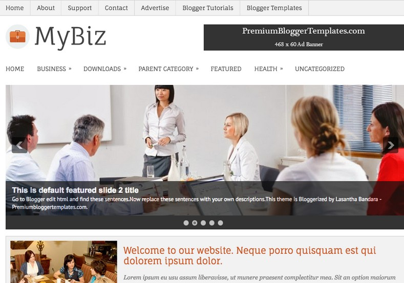 MyBiz Business Blogger Template. Blogger Themes. Free Blogspot templates for your blogger blog. Best suitable for news blog templates. Best Ads ready blogspot templates help for add adsense ad code and easily showing adsence ads in your blog. Adapted from WordPress templates are converted from WordPress themes. It is help for take your rich. Blogger magazine template specially designed for magazine blogs. The writers can utilize this themes for take blog attractive to users. Elegant themes are more used themes in most of the blogs. Use minimalist blog templates for rich look for your blog. Free premium blogger themes means, themes authors release two types of themes. One is premium another one is free. Premium templates given for cost but free themes given for no cost. You no need pay From California, USA. $10 USD, or $20 USD and more. But premium buyers get more facilities from authors But free buyers. If you run game or other animation oriented blogs, and you can try with Anime blog templates. Today the world is fashion world. So girls involve to the criteria for make their life fashionable. So we provide fashion blogger themes for make your fashionable. News is most important concept of the world. Download news blogger templates for publishing online news. You can make your blog as online shopping store. Get Online shopping store blogger template to sell your product. Navigation is most important to users find correct place. Download drop down menu, page navigation menu, breadcrumb navigation menu and vertical dropdown menu blogspot themes for free. Google Guide to blogging tips and tricks for bloggers. Google bloggers can get blogspot trick and tips for bloggers. Blog templates portfolio professional blogspot themes, You can store your life moments with your blogs with personal pages templates. Video and movie blogs owners get amazing movie blog themes for their blogs. Business templates download. We publish blogger themes for photographers. Photographers easily share photos via photography blog themes. St valentine Christmas Halloween templates. Download Slideshow slider templates for free. Under construction coming soon custom blogspot template. Best beautiful high quality Custom layouts Blog templates from templateism, SoraTemplates, templatetrackers, simple, cute free premium professional unique designs blog themes blogspot themes. Seo ready portfolio anime fashion movie movies health custom layouts best download blogspot themes simple cute free premium professional unique designs xml html code html5.