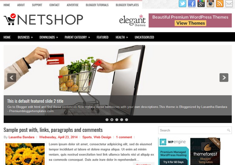 NetShop 2 Columns Blogger Template. Blogger Themes. Free Blogspot templates for your blogger blog. Best suitable for news blog templates. Ads ready blogspot templates help for add adsense ad code and easily showing adsence ads in your blog. Adapted from WordPress templates are converted from WordPress themes. It is help for take your rich. Blogger magazine template specially designed for magazine blogs. The writers can utilize this themes for take blog attractive to users. Elegant themes are more used themes in most of the blogs. Use minimalist blog templates for rich look for your blog. Free premium blogger themes means, themes authors release two types of themes. One is premium another one is free. Premium templates given for cost but free themes given for no cost. You no need pay From California, USA. $10 USD, or $20 USD and more. But premium buyers get more facilities from authors But free buyers. If you run game or other animation oriented blogs, and you can try with Anime blog templates. Today the world is fashion world. So girls involve to the criteria for make their life fashionable. So we provide fashion blogger themes for make your fashionable. News is most important concept of the world. Download news blogger templates for publishing online news. You can make your blog as online shopping store. Get Online shopping store blogger template to sell your product. Navigation is most important to users find correct place. Download drop down menu, page navigation menu, breadcrumb navigation menu and vertical dropdown menu blogspot themes for free. Google Guide to blogging tips and tricks for bloggers. Google bloggers can get blogspot trick and tips for bloggers. Blog templates portfolio professional blogspot themes, You can store your life moments with your blogs with personal pages templates. Video and movie blogs owners get amazing movie blog themes for their blogs. Business templates download. We publish blogger themes for photographers. Photographers easily share photos via photography blog themes. St valentine Christmas Halloween templates. Download Slideshow slider templates for free. Under construction coming soon custom blogspot template. Best beautiful high quality Custom layouts Blog templates from templateism, SoraTemplates, templatetrackers, simple, cute free premium professional unique designs blog themes blogspot themes. Seo ready portfolio anime fashion movie movies health custom layouts best download blogspot themes simple cute free premium professional unique designs xml html code html5.