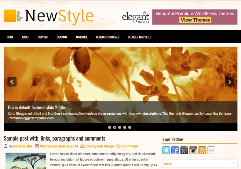 Slideshow NewStyle Blogger Template. Blogger Themes. Best suitable for news blog templates. Ads ready blogspot templates help for add adsense ad code and easily showing adsence ads in your blog. Adapted from WordPress templates are converted from WordPress themes. It is help for take your rich. Blogger magazine template specially designed for magazine blogs. The writers can utilize this themes for take blog attractive to users. Elegant themes are more used themes in most of the blogs. Minimalist blog templates. Free premium blogger themes means, themes authors release two types of themes. One is premium another one is free. Premium templates given for cost but free themes given for no cost. You no need pay From California, USA. $10 USD, or $20 USD and more. But premium buyers get more facilities from authors But free buyers. If you run game or other animation oriented blogs, and you can try with Anime blog templates. Today the world is fashion world. So girls involve to the criteria for make their life fashionable. So we provide fashion blogger themes for make your fashionable. News is most important concept of the world. Download news blogger templates for publishing online news. You can make your blog as online shopping store. Get Online shopping store blogger template to sell your product. Navigation is most important to users find correct place. Download drop down menu, page navigation menu, breadcrumb navigation menu and vertical dropdown menu blogspot themes for free. Google Guide. Blogging tips and Tricks for bloggers. Google bloggers can get blogspot trick and tips for bloggers. Blog templates portfolio professional blogspot themes, You can store your life moments with your blogs with personal pages templates. Video and movie blogs owners get amazing movie blog themes for their blogs. Business templates download. We publish blogger themes for photographers. Photographers easily share photos via photography blog themes. St valentine Christmas Halloween templates. Download Slideshow slider templates for free. Under construction coming soon custom blogspot template. Best beautiful high quality Custom layouts Blog templates from templateism, SoraTemplates, templatetrackers, simple, cute free premium professional unique designs blog themes blogspot themes. Seo ready portfolio anime fashion movie movies health custom layouts best download blogspot themes simple cute free premium professional unique designs xml html code html5.