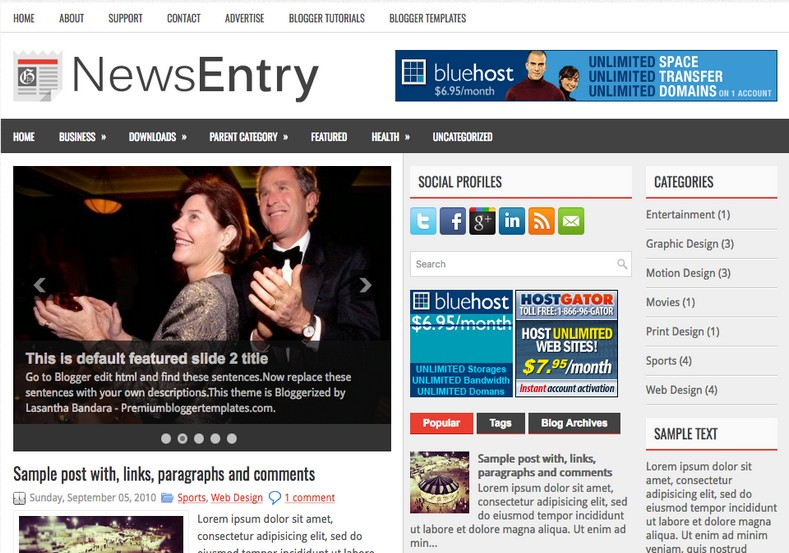 NewsEntry Blogger Template. Blogger Themes. Free Blogspot templates for your blogger blog. Best suitable for news blog templates. Best Ads ready blogspot templates help for add adsense ad code and easily showing adsence ads in your blog. Adapted from WordPress templates are converted from WordPress themes. It is help for take your rich. Blogger magazine template specially designed for magazine blogs. The writers can utilize this themes for take blog attractive to users. Elegant themes are more used themes in most of the blogs. Use minimalist blog templates for rich look for your blog. Free premium blogger themes means, themes authors release two types of themes. One is premium another one is free. Premium templates given for cost but free themes given for no cost. You no need pay From California, USA. $10 USD, or $20 USD and more. But premium buyers get more facilities from authors But free buyers. If you run game or other animation oriented blogs, and you can try with Anime blog templates. Today the world is fashion world. So girls involve to the criteria for make their life fashionable. So we provide fashion blogger themes for make your fashionable. News is most important concept of the world. Download news blogger templates for publishing online news. You can make your blog as online shopping store. Get Online shopping store blogger template to sell your product. Navigation is most important to users find correct place. Download drop down menu, page navigation menu, breadcrumb navigation menu and vertical dropdown menu blogspot themes for free. Google Guide to blogging tips and tricks for bloggers. Google bloggers can get blogspot trick and tips for bloggers. Blog templates portfolio professional blogspot themes, You can store your life moments with your blogs with personal pages templates. Video and movie blogs owners get amazing movie blog themes for their blogs. Business templates download. We publish blogger themes for photographers. Photographers easily share photos via photography blog themes. St valentine Christmas Halloween templates. Download Slideshow slider templates for free. Under construction coming soon custom blogspot template. Best beautiful high quality Custom layouts Blog templates from templateism, soratemplates, templatetrackers, simple, cute free premium professional unique designs blog themes blogspot themes. Seo ready portfolio anime fashion movie movies health custom layouts best download blogspot themes simple cute free premium professional unique designs xml html code html5.