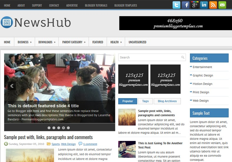 NewsHub Blogger Template. Blogger Themes. Free Blogspot templates for your blogger blog. Best suitable for news blog templates. Ads ready blogspot templates help for add adsense ad code and easily showing adsence ads in your blog. Adapted from WordPress templates are converted from WordPress themes. It is help for take your rich. Blogger magazine template specially designed for magazine blogs. The writers can utilize this themes for take blog attractive to users. Elegant themes are more used themes in most of the blogs. Use minimalist blog templates for rich look for your blog. Free premium blogger themes means, themes authors release two types of themes. One is premium another one is free. Premium templates given for cost but free themes given for no cost. You no need pay From California, USA. $10 USD, or $20 USD and more. But premium buyers get more facilities from authors But free buyers. If you run game or other animation oriented blogs, and you can try with Anime blog templates. Today the world is fashion world. So girls involve to the criteria for make their life fashionable. So we provide fashion blogger themes for make your fashionable. News is most important concept of the world. Download news blogger templates for publishing online news. You can make your blog as online shopping store. Get Online shopping store blogger template to sell your product. Navigation is most important to users find correct place. Download drop down menu, page navigation menu, breadcrumb navigation menu and vertical dropdown menu blogspot themes for free. Google Guide to blogging tips and tricks for bloggers. Google bloggers can get blogspot trick and tips for bloggers. Blog templates portfolio professional blogspot themes, You can store your life moments with your blogs with personal pages templates. Video and movie blogs owners get amazing movie blog themes for their blogs. Business templates download. We publish blogger themes for photographers. Photographers easily share photos via photography blog themes. St valentine Christmas Halloween templates. Download Slideshow slider templates for free. Under construction coming soon custom blogspot template. Best beautiful high quality Custom layouts Blog templates from templateism, SoraTemplates, templatetrackers, simple, cute free premium professional unique designs blog themes blogspot themes. Seo ready portfolio anime fashion movie movies health custom layouts best download blogspot themes simple cute free premium professional unique designs xml html code html5.