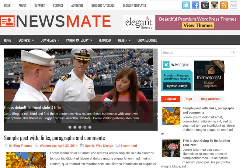 NewsMate 2 Columns Blogger Template. Blogger Themes. Free Blogspot templates for your blogger blog. Best suitable for news blog templates. Ads ready blogspot templates help for add adsense ad code and easily showing adsence ads in your blog. Adapted from WordPress templates are converted from WordPress themes. It is help for take your rich. Blogger magazine template specially designed for magazine blogs. The writers can utilize this themes for take blog attractive to users. Elegant themes are more used themes in most of the blogs. Use minimalist blog templates for rich look for your blog. Free premium blogger themes means, themes authors release two types of themes. One is premium another one is free. Premium templates given for cost but free themes given for no cost. You no need pay From California, USA. $10 USD, or $20 USD and more. But premium buyers get more facilities from authors But free buyers. If you run game or other animation oriented blogs, and you can try with Anime blog templates. Today the world is fashion world. So girls involve to the criteria for make their life fashionable. So we provide fashion blogger themes for make your fashionable. News is most important concept of the world. Download news blogger templates for publishing online news. You can make your blog as online shopping store. Get Online shopping store blogger template to sell your product. Navigation is most important to users find correct place. Download drop down menu, page navigation menu, breadcrumb navigation menu and vertical dropdown menu blogspot themes for free. Google Guide to blogging tips and tricks for bloggers. Google bloggers can get blogspot trick and tips for bloggers. Blog templates portfolio professional blogspot themes, You can store your life moments with your blogs with personal pages templates. Video and movie blogs owners get amazing movie blog themes for their blogs. Business templates download. We publish blogger themes for photographers. Photographers easily share photos via photography blog themes. St valentine Christmas Halloween templates. Download Slideshow slider templates for free. Under construction coming soon custom blogspot template. Best beautiful high quality Custom layouts Blog templates from templateism, SoraTemplates, templatetrackers, simple, cute free premium professional unique designs blog themes blogspot themes. Seo ready portfolio anime fashion movie movies health custom layouts best download blogspot themes simple cute free premium professional unique designs xml html code html5.