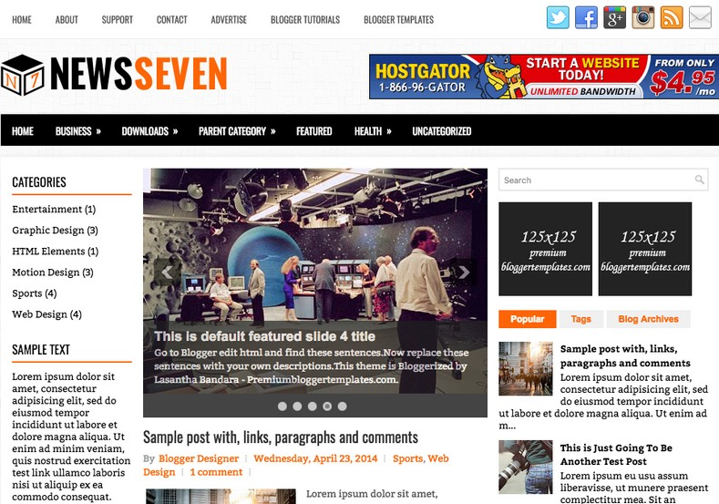 NewsSeven Blogger Template. Blogger Themes. Free Blogspot templates for your blogger blog. Best suitable for news blog templates. Best Ads ready blogspot templates help for add adsense ad code and easily showing adsence ads in your blog. Adapted from WordPress templates are converted from WordPress themes. It is help for take your rich. Blogger magazine template specially designed for magazine blogs. The writers can utilize this themes for take blog attractive to users. Elegant themes are more used themes in most of the blogs. Use minimalist blog templates for rich look for your blog. Free premium blogger themes means, themes authors release two types of themes. One is premium another one is free. Premium templates given for cost but free themes given for no cost. You no need pay From California, USA. $10 USD, or $20 USD and more. But premium buyers get more facilities from authors But free buyers. If you run game or other animation oriented blogs, and you can try with Anime blog templates. Today the world is fashion world. So girls involve to the criteria for make their life fashionable. So we provide fashion blogger themes for make your fashionable. News is most important concept of the world. Download news blogger templates for publishing online news. You can make your blog as online shopping store. Get Online shopping store blogger template to sell your product. Navigation is most important to users find correct place. Download drop down menu, page navigation menu, breadcrumb navigation menu and vertical dropdown menu blogspot themes for free. Google Guide to blogging tips and tricks for bloggers. Google bloggers can get blogspot trick and tips for bloggers. Blog templates portfolio professional blogspot themes, You can store your life moments with your blogs with personal pages templates. Video and movie blogs owners get amazing movie blog themes for their blogs.  Business templates download. We publish blogger themes for photographers.  Photographers easily share photos via photography blog themes. St valentine Christmas Halloween templates. Download Slideshow slider templates for free.  Under construction coming soon custom blogspot template. Best beautiful high quality Custom layouts Blog templates from templateism, soratemplates, templatetrackers, simple, cute free premium professional unique designs blog themes blogspot themes. Seo ready portfolio anime fashion movie movies health custom layouts best download blogspot themes simple cute free premium professional unique designs xml html code html5.