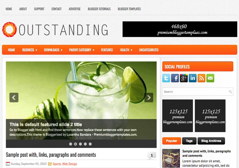 Outstanding Orange Blogger Template. Blogger Themes. Free Blogspot templates for your blogger blog. Best suitable for news blog templates. Ads ready blogspot templates help for add adsense ad code and easily showing adsence ads in your blog. Adapted from WordPress templates are converted from WordPress themes. It is help for take your rich. Blogger magazine template specially designed for magazine blogs. The writers can utilize this themes for take blog attractive to users. Elegant themes are more used themes in most of the blogs. Use minimalist blog templates for rich look for your blog. Free premium blogger themes means, themes authors release two types of themes. One is premium another one is free. Premium templates given for cost but free themes given for no cost. You no need pay From California, USA. $10 USD, or $20 USD and more. But premium buyers get more facilities from authors But free buyers. If you run game or other animation oriented blogs, and you can try with Anime blog templates. Today the world is fashion world. So girls involve to the criteria for make their life fashionable. So we provide fashion blogger themes for make your fashionable. News is most important concept of the world. Download news blogger templates for publishing online news. You can make your blog as online shopping store. Get Online shopping store blogger template to sell your product. Navigation is most important to users find correct place. Download drop down menu, page navigation menu, breadcrumb navigation menu and vertical dropdown menu blogspot themes for free. Google Guide to blogging tips and tricks for bloggers. Google bloggers can get blogspot trick and tips for bloggers. Blog templates portfolio professional blogspot themes, You can store your life moments with your blogs with personal pages templates. Video and movie blogs owners get amazing movie blog themes for their blogs. Business templates download. We publish blogger themes for photographers. Photographers easily share photos via photography blog themes. St valentine Christmas Halloween templates. Download Slideshow slider templates for free. Under construction coming soon custom blogspot template. Best beautiful high quality Custom layouts Blog templates from templateism, SoraTemplates, templatetrackers, simple, cute free premium professional unique designs blog themes blogspot themes. Seo ready portfolio anime fashion movie movies health custom layouts best download blogspot themes simple cute free premium professional unique designs xml html code html5.