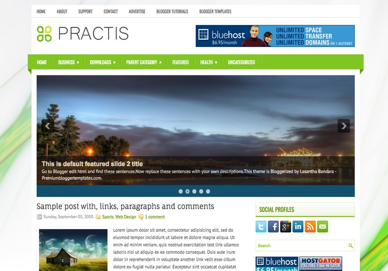 Practis 2 Columns Blogger Template. Blogger Themes. Free Blogspot templates for your blogger blog. Best suitable for news blog templates. Best Ads ready blogspot templates help for add adsense ad code and easily showing adsence ads in your blog. Adapted from WordPress templates are converted from WordPress themes. It is help for take your rich. Blogger magazine template specially designed for magazine blogs. The writers can utilize this themes for take blog attractive to users. Elegant themes are more used themes in most of the blogs. Use minimalist blog templates for rich look for your blog. Free premium blogger themes means, themes authors release two types of themes. One is premium another one is free. Premium templates given for cost but free themes given for no cost. You no need pay From California, USA. $10 USD, or $20 USD and more. But premium buyers get more facilities from authors But free buyers. If you run game or other animation oriented blogs, and you can try with Anime blog templates. Today the world is fashion world. So girls involve to the criteria for make their life fashionable. So we provide fashion blogger themes for make your fashionable. News is most important concept of the world. Download news blogger templates for publishing online news. You can make your blog as online shopping store. Get Online shopping store blogger template to sell your product. Navigation is most important to users find correct place. Download drop down menu, page navigation menu, breadcrumb navigation menu and vertical dropdown menu blogspot themes for free. Google Guide to blogging tips and tricks for bloggers. Google bloggers can get blogspot trick and tips for bloggers. Blog templates portfolio professional blogspot themes, You can store your life moments with your blogs with personal pages templates. Video and movie blogs owners get amazing movie blog themes for their blogs. Business templates download. We publish blogger themes for photographers. Photographers easily share photos via photography blog themes. St valentine Christmas Halloween templates. Download Slideshow slider templates for free. Under construction coming soon custom blogspot template. Best beautiful high quality Custom layouts Blog templates from templateism, SoraTemplates, templatetrackers, simple, cute free premium professional unique designs blog themes blogspot themes. Seo ready portfolio anime fashion movie movies health custom layouts best download blogspot themes simple cute free premium professional unique designs xml html code html5.