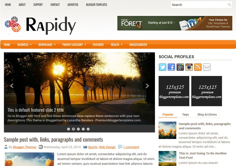 Rapidy 2 Columns Blogger Template. Blogger Themes. Free Blogspot templates for your blogger blog. Best suitable for news blog templates. Ads ready blogspot templates help for add adsense ad code and easily showing adsence ads in your blog. Adapted from WordPress templates are converted from WordPress themes. It is help for take your rich. Blogger magazine template specially designed for magazine blogs. The writers can utilize this themes for take blog attractive to users. Elegant themes are more used themes in most of the blogs. Use minimalist blog templates for rich look for your blog. Free premium blogger themes means, themes authors release two types of themes. One is premium another one is free. Premium templates given for cost but free themes given for no cost. You no need pay From California, USA. $10 USD, or $20 USD and more. But premium buyers get more facilities from authors But free buyers. If you run game or other animation oriented blogs, and you can try with Anime blog templates. Today the world is fashion world. So girls involve to the criteria for make their life fashionable. So we provide fashion blogger themes for make your fashionable. News is most important concept of the world. Download news blogger templates for publishing online news. You can make your blog as online shopping store. Get Online shopping store blogger template to sell your product. Navigation is most important to users find correct place. Download drop down menu, page navigation menu, breadcrumb navigation menu and vertical dropdown menu blogspot themes for free. Google Guide. Blogging tips and Tricks for bloggers. Google bloggers can get blogspot trick and tips for bloggers. Blog templates portfolio professional blogspot themes, You can store your life moments with your blogs with personal pages templates. Video and movie blogs owners get amazing movie blog themes for their blogs. Business templates download. We publish blogger themes for photographers. Photographers easily share photos via photography blog themes. St valentine Christmas Halloween templates. Download Slideshow slider templates for free. Under construction coming soon custom blogspot template. Best beautiful high quality Custom layouts Blog templates from templateism, SoraTemplates, templatetrackers, simple, cute free premium professional unique designs blog themes blogspot themes. Seo ready portfolio anime fashion movie movies health custom layouts best download blogspot themes simple cute free premium professional unique designs xml html code html5.