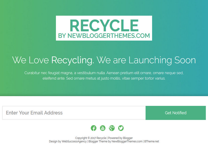 Recycle Cooming soon Blogger Template. Free Blogger templates. Blog templates. Template blogger, professional blogger templates free. blogspot themes, blog templates. Template blogger. blogspot templates 2013. template blogger 2013, templates para blogger, soccer blogger, blog templates blogger, blogger news templates. templates para blogspot. Templates free blogger blog templates. Download 1 column, 2 column. 2 columns, 3 column, 3 columns blog templates. Free Blogger templates, template blogger. 4 column templates Blog templates. Free Blogger templates free. Template blogger, blog templates. Download Ads ready, adapted from WordPress template blogger. blog templates Abstract, dark colors. Blog templates magazine, Elegant, grunge, fresh, web2.0 template blogger. Minimalist, rounded corners blog templates. Download templates Gallery, vintage, textured, vector, Simple floral. Free premium, clean, 3d templates. Anime, animals download. Free Art book, cars, cartoons, city, computers. Free Download Culture desktop family fantasy fashion templates download blog templates. Food and drink, games, gadgets, geometric blog templates. Girls, home internet health love music movies kids blog templates. Blogger download blog templates Interior, nature, neutral. Free News online store online shopping online shopping store. Free Blogger templates free template blogger, blog templates. Free download People personal, personal pages template blogger. Software space science video unique business templates download template blogger. Education entertainment photography sport travel cars and motorsports. St valentine Christmas Halloween template blogger. Download Slideshow slider, tabs tapped widget ready template blogger. Email subscription widget ready social bookmark ready post thumbnails under construction custom navbar template blogger. Free download Seo ready. Free download Footer columns, 3 columns footer, 4columns footer. Download Login ready, login support template blogger. Drop 