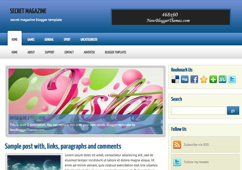 Secret Magazine Blogger Template. Blogger Themes. Free Blogspot templates for your blogger blog. Best suitable for news blog templates. Ads ready blogspot templates help for add adsense ad code and easily showing adsence ads in your blog. Adapted from WordPress templates are converted from WordPress themes. It is help for take your rich. Blogger magazine template specially designed for magazine blogs. The writers can utilize this themes for take blog attractive to users. Elegant themes are more used themes in most of the blogs. Use minimalist blog templates for rich look for your blog. Free premium blogger themes means, themes authors release two types of themes. One is premium another one is free. Premium templates given for cost but free themes given for no cost. You no need pay From California, USA. $10 USD, or $20 USD and more. But premium buyers get more facilities from authors But free buyers. If you run game or other animation oriented blogs, and you can try with Anime blog templates. Today the world is fashion world. So girls involve to the criteria for make their life fashionable. So we provide fashion blogger themes for make your fashionable. News is most important concept of the world. Download news blogger templates for publishing online news. You can make your blog as online shopping store. Get Online shopping store blogger template to sell your product. Navigation is most important to users find correct place. Download drop down menu, page navigation menu, breadcrumb navigation menu and vertical dropdown menu blogspot themes for free. Google Guide to blogging tips and tricks for bloggers. Google bloggers can get blogspot trick and tips for bloggers. Blog templates portfolio professional blogspot themes, You can store your life moments with your blogs with personal pages templates. Video and movie blogs owners get amazing movie blog themes for their blogs. Business templates download. We publish blogger themes for photographers. Photographers easily share photos via photography blog themes. St valentine Christmas Halloween templates. Download Slideshow slider templates for free. Under construction coming soon custom blogspot template. Best beautiful high quality Custom layouts Blog templates from templateism, soratemplates, templatetrackers, simple, cute free premium professional unique designs blog themes blogspot themes. Seo ready portfolio anime fashion movie movies health custom layouts best download blogspot themes simple cute free premium professional unique designs xml html code html5.