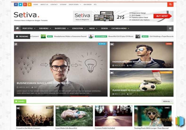 Setiva Blogger Template. Blogger Themes. Free Blogspot templates for your blogger blog. Best suitable for news blog templates. Best Ads ready blogspot templates help for add adsense ad code and easily showing adsence ads in your blog. Adapted from WordPress templates are converted from WordPress themes. It is help for take your rich. Blogger magazine template specially designed for magazine blogs. The writers can utilize this themes for take blog attractive to users. Elegant themes are more used themes in most of the blogs. Use minimalist blog templates for rich look for your blog. Free premium blogger themes means, themes authors release two types of themes. One is premium another one is free. Premium templates given for cost but free themes given for no cost. You no need pay From California, USA. $10 USD, or $20 USD and more. But premium buyers get more facilities from authors But free buyers. If you run game or other animation oriented blogs, and you can try with Anime blog templates. Today the world is fashion world. So girls involve to the criteria for make their life fashionable. So we provide fashion blogger themes for make your fashionable. News is most important concept of the world. Download news blogger templates for publishing online news. You can make your blog as online shopping store. Get Online shopping store blogger template to sell your product. Navigation is most important to users find correct place. Download drop down menu, page navigation menu, breadcrumb navigation menu and vertical dropdown menu blogspot themes for free. Google Guide to blogging tips and tricks for bloggers. Google bloggers can get blogspot trick and tips for bloggers. Blog templates portfolio professional blogspot themes, You can store your life moments with your blogs with personal pages templates. Video and movie blogs owners get amazing movie blog themes for their blogs. Business templates download. We publish blogger themes for photographers. Photographers easily share photos via photography blog themes. St valentine Christmas Halloween templates. Download Slideshow slider templates for free. Under construction coming soon custom blogspot template. Best beautiful high quality Custom layouts Blog templates from templateism, SoraTemplates, templatetrackers, simple, cute free premium professional unique designs blog themes blogspot themes. Seo ready portfolio anime fashion movie movies health custom layouts best download blogspot themes simple cute free premium professional unique designs xml html code html5.