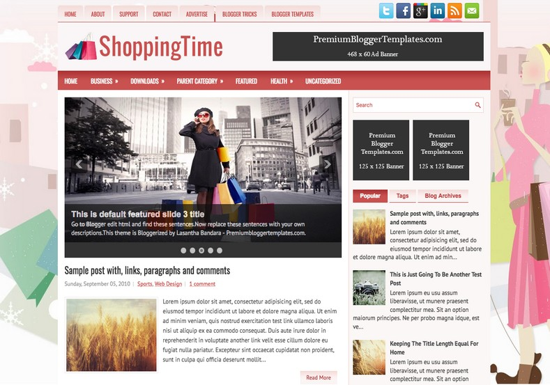 ShoppingTime Blogger Template. Blogger Themes. Free Blogspot templates for your blogger blog. Best suitable for news blog templates. Best Ads ready blogspot templates help for add adsense ad code and easily showing adsence ads in your blog. Adapted from WordPress templates are converted from WordPress themes. It is help for take your rich. Blogger magazine template specially designed for magazine blogs. The writers can utilize this themes for take blog attractive to users. Elegant themes are more used themes in most of the blogs. Use minimalist blog templates for rich look for your blog. Free premium blogger themes means, themes authors release two types of themes. One is premium another one is free. Premium templates given for cost but free themes given for no cost. You no need pay From California, USA. $10 USD, or $20 USD and more. But premium buyers get more facilities from authors But free buyers. If you run game or other animation oriented blogs, and you can try with Anime blog templates. Today the world is fashion world. So girls involve to the criteria for make their life fashionable. So we provide fashion blogger themes for make your fashionable. News is most important concept of the world. Download news blogger templates for publishing online news. You can make your blog as online shopping store. Get Online shopping store blogger template to sell your product. Navigation is most important to users find correct place. Download drop down menu, page navigation menu, breadcrumb navigation menu and vertical dropdown menu blogspot themes for free. Google Guide to blogging tips and tricks for bloggers. Google bloggers can get blogspot trick and tips for bloggers. Blog templates portfolio professional blogspot themes, You can store your life moments with your blogs with personal pages templates. Video and movie blogs owners get amazing movie blog themes for their blogs. Business templates download. We publish blogger themes for photographers. Photographers easily share photos via photography blog themes. St valentine Christmas Halloween templates. Download Slideshow slider templates for free. Under construction coming soon custom blogspot template. Best beautiful high quality Custom layouts Blog templates from templateism, SoraTemplates, templatetrackers, simple, cute free premium professional unique designs blog themes blogspot themes. Seo ready portfolio anime fashion movie movies health custom layouts best download blogspot themes simple cute free premium professional unique designs xml html code html5.
