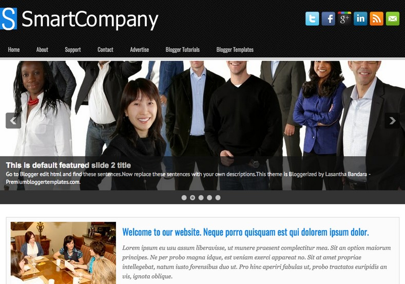 SmartCompany Blogger Template. Blogger Themes. Free Blogspot templates for your blogger blog. Best suitable for news blog templates. Best Ads ready blogspot templates help for add adsense ad code and easily showing adsence ads in your blog. Adapted from WordPress templates are converted from WordPress themes. It is help for take your rich. Blogger magazine template specially designed for magazine blogs. The writers can utilize this themes for take blog attractive to users. Elegant themes are more used themes in most of the blogs. Use minimalist blog templates for rich look for your blog. Free premium blogger themes means, themes authors release two types of themes. One is premium another one is free. Premium templates given for cost but free themes given for no cost. You no need pay From California, USA. $10 USD, or $20 USD and more. But premium buyers get more facilities from authors But free buyers. If you run game or other animation oriented blogs, and you can try with Anime blog templates. Today the world is fashion world. So girls involve to the criteria for make their life fashionable. So we provide fashion blogger themes for make your fashionable. News is most important concept of the world. Download news blogger templates for publishing online news. You can make your blog as online shopping store. Get Online shopping store blogger template to sell your product. Navigation is most important to users find correct place. Download drop down menu, page navigation menu, breadcrumb navigation menu and vertical dropdown menu blogspot themes for free. Google Guide to blogging tips and tricks for bloggers. Google bloggers can get blogspot trick and tips for bloggers. Blog templates portfolio professional blogspot themes, You can store your life moments with your blogs with personal pages templates. Video and movie blogs owners get amazing movie blog themes for their blogs. Business templates download. We publish blogger themes for photographers. Photographers easily share photos via photography blog themes. St valentine Christmas Halloween templates. Download Slideshow slider templates for free. Under construction coming soon custom blogspot template. Best beautiful high quality Custom layouts Blog templates from templateism, SoraTemplates, templatetrackers, simple, cute free premium professional unique designs blog themes blogspot themes. Seo ready portfolio anime fashion movie movies health custom layouts best download blogspot themes simple cute free premium professional unique designs xml html code html5.