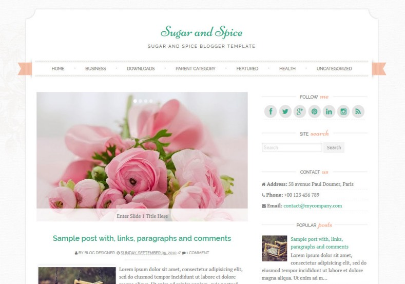 Sugar and Spice Blogger Template. Blogger Themes. Free Blogspot templates for your blogger blog. Best suitable for news blog templates. Ads ready blogspot templates help for add adsense ad code and easily showing adsence ads in your blog. Adapted from WordPress templates are converted from WordPress themes. It is help for take your rich. Blogger magazine template specially designed for magazine blogs. The writers can utilize this themes for take blog attractive to users. Elegant themes are more used themes in most of the blogs. Use minimalist blog templates for rich look for your blog. Free premium blogger themes means, themes authors release two types of themes. One is premium another one is free. Premium templates given for cost but free themes given for no cost. You no need pay From California, USA. $10 USD, or $20 USD and more. But premium buyers get more facilities from authors But free buyers. If you run game or other animation oriented blogs, and you can try with Anime blog templates. Today the world is fashion world. So girls involve to the criteria for make their life fashionable. So we provide fashion blogger themes for make your fashionable. News is most important concept of the world. Download news blogger templates for publishing online news. You can make your blog as online shopping store. Get Online shopping store blogger template to sell your product. Navigation is most important to users find correct place. Download drop down menu, page navigation menu, breadcrumb navigation menu and vertical dropdown menu blogspot themes for free. Google Guide to blogging tips and tricks for bloggers. Google bloggers can get blogspot trick and tips for bloggers. Blog templates portfolio professional blogspot themes, You can store your life moments with your blogs with personal pages templates. Video and movie blogs owners get amazing movie blog themes for their blogs. Business templates download. We publish blogger themes for photographers. Photographers easily share photos via photography blog themes. St valentine Christmas Halloween templates. Download Slideshow slider templates for free. Under construction coming soon custom blogspot template. Best beautiful high quality Custom layouts Blog templates from templateism, SoraTemplates, templatetrackers, simple, cute free premium professional unique designs blog themes blogspot themes. Seo ready portfolio anime fashion movie movies health custom layouts best download blogspot themes simple cute free premium professional unique designs xml html code html5.