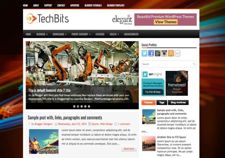 TechBits Technology Blogger Template. Blogger Themes. Free Blogspot templates for your blogger blog. Best suitable for news blog templates. Ads ready blogspot templates help for add adsense ad code and easily showing adsence ads in your blog. Adapted from WordPress templates are converted from WordPress themes. It is help for take your rich. Blogger magazine template specially designed for magazine blogs. The writers can utilize this themes for take blog attractive to users. Elegant themes are more used themes in most of the blogs. Use minimalist blog templates for rich look for your blog. Free premium blogger themes means, themes authors release two types of themes. One is premium another one is free. Premium templates given for cost but free themes given for no cost. You no need pay From California, USA. $10 USD, or $20 USD and more. But premium buyers get more facilities from authors But free buyers. If you run game or other animation oriented blogs, and you can try with Anime blog templates. Today the world is fashion world. So girls involve to the criteria for make their life fashionable. So we provide fashion blogger themes for make your fashionable. News is most important concept of the world. Download news blogger templates for publishing online news. You can make your blog as online shopping store. Get Online shopping store blogger template to sell your product. Navigation is most important to users find correct place. Download drop down menu, page navigation menu, breadcrumb navigation menu and vertical dropdown menu blogspot themes for free. Google Guide to blogging tips and tricks for bloggers. Google bloggers can get blogspot trick and tips for bloggers. Blog templates portfolio professional blogspot themes, You can store your life moments with your blogs with personal pages templates. Video and movie blogs owners get amazing movie blog themes for their blogs. Business templates download. We publish blogger themes for photographers. Photographers easily