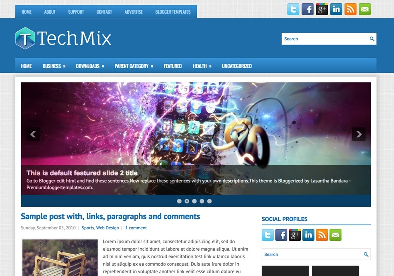 TechMix Technology Blogger Template. Blogger Themes. Free Blogspot templates for your blogger blog. Best suitable for news blog templates. Ads ready blogspot templates help for add adsense ad code and easily showing adsence ads in your blog. Adapted from WordPress templates are converted from WordPress themes. It is help for take your rich. Blogger magazine template specially designed for magazine blogs. The writers can utilize this themes for take blog attractive to users. Elegant themes are more used themes in most of the blogs. Use minimalist blog templates for rich look for your blog. Free premium blogger themes means, themes authors release two types of themes. One is premium another one is free. Premium templates given for cost but free themes given for no cost. You no need pay From California, USA. $10 USD, or $20 USD and more. But premium buyers get more facilities from authors But free buyers. If you run game or other animation oriented blogs, and you can try with Anime blog templates. Today the world is fashion world. So girls involve to the criteria for make their life fashionable. So we provide fashion blogger themes for make your fashionable. News is most important concept of the world. Download news blogger templates for publishing online news. You can make your blog as online shopping store. Get Online shopping store blogger template to sell your product. Navigation is most important to users find correct place. Download drop down menu, page navigation menu, breadcrumb navigation menu and vertical dropdown menu blogspot themes for free. Google Guide to blogging tips and tricks for bloggers. Google bloggers can get blogspot trick and tips for bloggers. Blog templates portfolio professional blogspot themes, You can store your life moments with your blogs with personal pages templates. Video and movie blogs owners get amazing movie blog themes for their blogs. Business templates download. We publish blogger themes for photographers. Photographers easily share photos via photography blog themes. St valentine Christmas Halloween templates. Download Slideshow slider templates for free. Under construction coming soon custom blogspot template. Best beautiful high quality Custom layouts Blog templates from templateism, SoraTemplates, templatetrackers, simple, cute free premium professional unique designs blog themes blogspot themes. Seo ready portfolio anime fashion movie movies health custom layouts best download blogspot themes simple cute free premium professional unique designs xml html code html5.