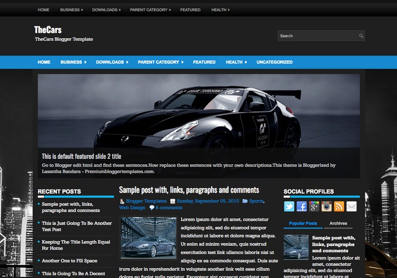 TheCars Blogger Template. Blogger Themes. Free Blogspot templates for your blogger blog. Best suitable for news blog templates. Best Ads ready blogspot templates help for add adsense ad code and easily showing adsence ads in your blog. Adapted from WordPress templates are converted from WordPress themes. It is help for take your rich. Blogger magazine template specially designed for magazine blogs. The writers can utilize this themes for take blog attractive to users. Elegant themes are more used themes in most of the blogs. Use minimalist blog templates for rich look for your blog. Free premium blogger themes means, themes authors release two types of themes. One is premium another one is free. Premium templates given for cost but free themes given for no cost. You no need pay From California, USA. $10 USD, or $20 USD and more. But premium buyers get more facilities from authors But free buyers. If you run game or other animation oriented blogs, and you can try with Anime blog templates. Today the world is fashion world. So girls involve to the criteria for make their life fashionable. So we provide fashion blogger themes for make your fashionable. News is most important concept of the world. Download news blogger templates for publishing online news. You can make your blog as online shopping store. Get Online shopping store blogger template to sell your product. Navigation is most important to users find correct place. Download drop down menu, page navigation menu, breadcrumb navigation menu and vertical dropdown menu blogspot themes for free. Google Guide to blogging tips and tricks for bloggers. Google bloggers can get blogspot trick and tips for bloggers. Blog templates portfolio professional blogspot themes, You can store your life moments with your blogs with personal pages templates. Video and movie blogs owners get amazing movie blog themes for their blogs. Business templates download. We publish blogger themes for photographers. Photographers easily share photos via photography blog themes. St valentine Christmas Halloween templates. Download Slideshow slider templates for free. Under construction coming soon custom blogspot template. Best beautiful high quality Custom layouts Blog templates from templateism, SoraTemplates, templatetrackers, simple, cute free premium professional unique designs blog themes blogspot themes. Seo ready portfolio anime fashion movie movies health custom layouts best download blogspot themes simple cute free premium professional unique designs xml html code html5. TheCars Blogger Template
