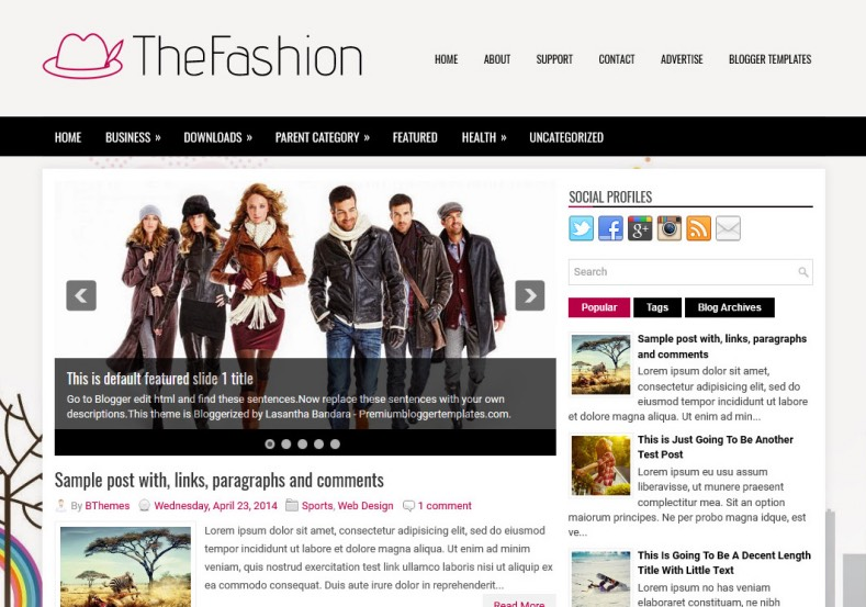 TheFashion Blogger Template. Blogger Themes. Best suitable for news blog templates. Ads ready blogspot templates help for add adsense ad code and easily showing adsence ads in your blog. Adapted from WordPress templates are converted from WordPress themes. It is help for take your rich. Blogger magazine template specially designed for magazine blogs. The writers can utilize this themes for take blog attractive to users. Elegant themes are more used themes in most of the blogs. Minimalist blog templates. Free premium blogger themes means, themes authors release two types of themes. One is premium another one is free. Premium templates given for cost but free themes given for no cost. You no need pay From California, USA. $10 USD, or $20 USD and more. But premium buyers get more facilities from authors But free buyers. If you run game or other animation oriented blogs, and you can try with Anime blog templates. Today the world is fashion world. So girls involve to the criteria for make their life fashionable. So we provide fashion blogger themes for make your fashionable. News is most important concept of the world. Download news blogger templates for publishing online news. You can make your blog as online shopping store. Get Online shopping store blogger template to sell your product. Navigation is most important to users find correct place. Download drop down menu, page navigation menu, breadcrumb navigation menu and vertical dropdown menu blogspot themes for free. Google Guide. Blogging tips and Tricks for bloggers. Google bloggers can get blogspot trick and tips for bloggers. Blog templates portfolio professional blogspot themes, You can store your life moments with your blogs with personal pages templates. Video and movie blogs owners get amazing movie blog themes for their blogs. Business templates download. We publish blogger themes for photographers. Photographers easily share photos via photography blog themes. St valentine Christmas Halloween templates. Download Slideshow slider templates for free. Under construction coming soon custom blogspot template. Best beautiful high quality Custom layouts Blog templates from templateism, SoraTemplates, templatetrackers, simple, cute free premium professional unique designs blog themes blogspot themes. Seo ready portfolio anime fashion movie movies health custom layouts best download blogspot themes simple cute free premium professional unique designs xml html code html5.