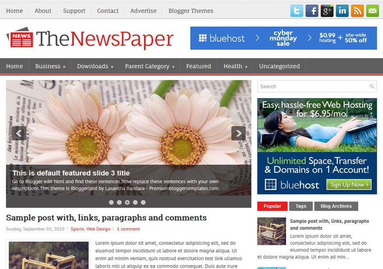 TheNewsPaper Blogger Template. Blogger Themes. Free Blogspot templates for your blogger blog. Best suitable for news blog templates. Ads ready blogspot templates help for add adsense ad code and easily showing adsence ads in your blog. Adapted from WordPress templates are converted from WordPress themes. It is help for take your rich. Blogger magazine template specially designed for magazine blogs. The writers can utilize this themes for take blog attractive to users. Elegant themes are more used themes in most of the blogs. Use minimalist blog templates for rich look for your blog. Free premium blogger themes means, themes authors release two types of themes. One is premium another one is free. Premium templates given for cost but free themes given for no cost. You no need pay From California, USA. $10 USD, or $20 USD and more. But premium buyers get more facilities from authors But free buyers. If you run game or other animation oriented blogs, and you can try with Anime blog templates. Today the world is fashion world. So girls involve to the criteria for make their life fashionable. So we provide fashion blogger themes for make your fashionable. News is most important concept of the world. Download news blogger templates for publishing online news. You can make your blog as online shopping store. Get Online shopping store blogger template to sell your product. Navigation is most important to users find correct place. Download drop down menu, page navigation menu, breadcrumb navigation menu and vertical dropdown menu blogspot themes for free. Google Guide to blogging tips and tricks for bloggers. Google bloggers can get blogspot trick and tips for bloggers. Blog templates portfolio professional blogspot themes, You can store your life moments with your blogs with personal pages templates. Video and movie blogs owners get amazing movie blog themes for their blogs. Business templates download. We publish blogger themes for photographers. Photographers easily share photos via photography blog themes. St valentine Christmas Halloween templates. Download Slideshow slider templates for free. Under construction coming soon custom blogspot template. Best beautiful high quality Custom layouts Blog templates from templateism, soratemplates, templatetrackers, simple, cute free premium professional unique designs blog themes blogspot themes. Seo ready portfolio anime fashion movie movies health custom layouts best download blogspot themes simple cute free premium professional unique designs xml html code html5.