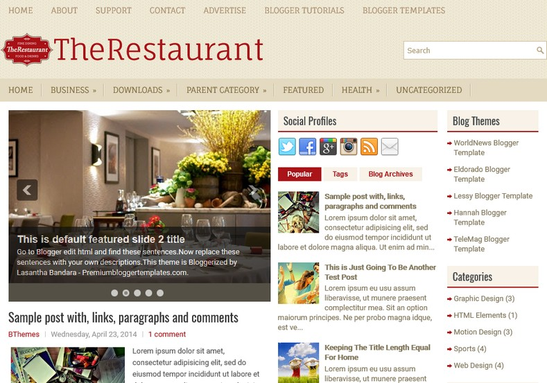 TheRestaurant Blogger Template. Blogger Themes. Free Blogspot templates for your blogger blog. Best suitable for news blog templates. Ads ready blogspot templates help for add adsense ad code and easily showing adsence ads in your blog. Adapted from WordPress templates are converted from WordPress themes. It is help for take your rich. Blogger magazine template specially designed for magazine blogs. The writers can utilize this themes for take blog attractive to users. Elegant themes are more used themes in most of the blogs. Use minimalist blog templates for rich look for your blog. Free premium blogger themes means, themes authors release two types of themes. One is premium another one is free. Premium templates given for cost but free themes given for no cost. You no need pay From California, USA. $10 USD, or $20 USD and more. But premium buyers get more facilities from authors But free buyers. If you run game or other animation oriented blogs, and you can try with Anime blog templates. Today the world is fashion world. So girls involve to the criteria for make their life fashionable. So we provide fashion blogger themes for make your fashionable. News is most important concept of the world. Download news blogger templates for publishing online news. You can make your blog as online shopping store. Get Online shopping store blogger template to sell your product. Navigation is most important to users find correct place. Download drop down menu, page navigation menu, breadcrumb navigation menu and vertical dropdown menu blogspot themes for free. Google Guide. Blogging tips and Tricks for bloggers. Google bloggers can get blogspot trick and tips for bloggers. Blog templates portfolio professional blogspot themes, You can store your life moments with your blogs with personal pages templates. Video and movie blogs owners get amazing movie blog themes for their blogs. Business templates download. We publish blogger themes for photographers. Photographers easily share photos via photography blog themes. St valentine Christmas Halloween templates. Download Slideshow slider templates for free. Under construction coming soon custom blogspot template. Best beautiful high quality Custom layouts Blog templates from templateism, SoraTemplates, templatetrackers, simple, cute free premium professional unique designs blog themes blogspot themes. Seo ready portfolio anime fashion movie movies health custom layouts best download blogspot themes simple cute free premium professional unique designs xml html code html5.