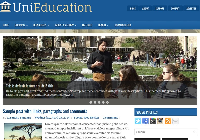 UniEducation Blogger Template. Blogger Themes. Free Blogspot templates for your blogger blog. Best suitable for news blog templates. Ads ready blogspot templates help for add adsense ad code and easily showing adsence ads in your blog. Adapted from WordPress templates are converted from WordPress themes. It is help for take your rich. Blogger magazine template specially designed for magazine blogs. The writers can utilize this themes for take blog attractive to users. Elegant themes are more used themes in most of the blogs. Minimalist blog templates. Free premium blogger themes means, themes authors release two types of themes. One is premium another one is free. Premium templates given for cost but free themes given for no cost. You no need pay From California, USA. $10 USD, or $20 USD and more. But premium buyers get more facilities from authors But free buyers. If you run game or other animation oriented blogs, and you can try with Anime blog templates. Today the world is fashion world. So girls involve to the criteria for make their life fashionable. So we provide fashion blogger themes for make your fashionable. News is most important concept of the world. Download news blogger templates for publishing online news. You can make your blog as online shopping store. Get Online shopping store blogger template to sell your product. Navigation is most important to users find correct place. Download drop down menu, page navigation menu, breadcrumb navigation menu and vertical dropdown menu blogspot themes for free. Google Guide. Blogging tips and Tricks for bloggers. Google bloggers can get blogspot trick and tips for bloggers. Blog templates portfolio professional blogspot themes, You can store your life moments with your blogs with personal pages templates. Video and movie blogs owners get amazing movie blog themes for their blogs.  Business templates download. We publish blogger themes for photographers.  Photographers easily share photos via photography blog themes. St valentine Christmas Halloween templates. Download Slideshow slider templates for free.  Under construction coming soon custom blogspot template. Best beautiful high quality Custom layouts Blog templates from templateism, soratemplates, templatetrackers, simple, cute free premium professional unique designs blog themes blogspot themes. Seo ready portfolio anime fashion movie movies health custom layouts best download blogspot themes simple cute free premium professional unique designs xml html code html5.