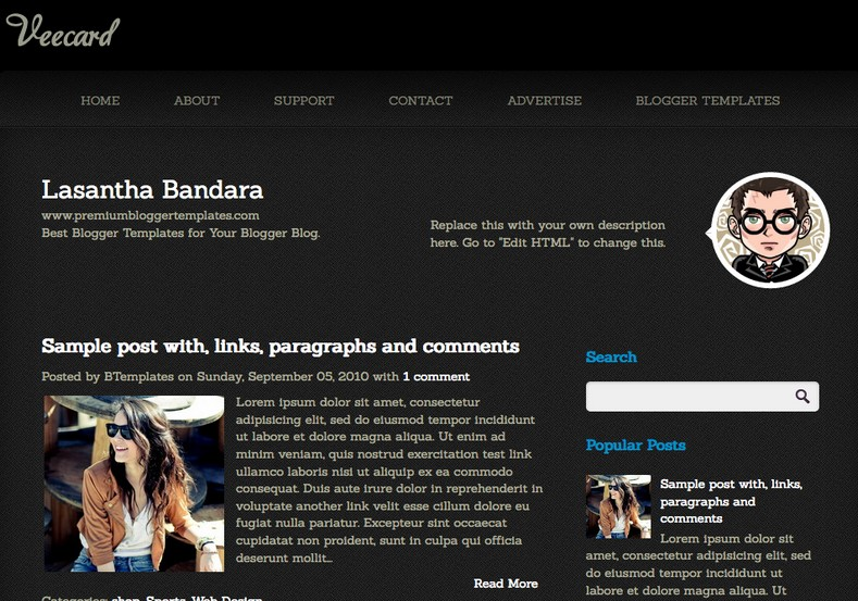 Veecard Blogger Template. Blogger Themes. Free Blogspot templates for your blogger blog. Best suitable for news blog templates. Best Ads ready blogspot templates help for add adsense ad code and easily showing adsence ads in your blog. Adapted from WordPress templates are converted from WordPress themes. It is help for take your rich. Blogger magazine template specially designed for magazine blogs. The writers can utilize this themes for take blog attractive to users. Elegant themes are more used themes in most of the blogs. Use minimalist blog templates for rich look for your blog. Free premium blogger themes means, themes authors release two types of themes. One is premium another one is free. Premium templates given for cost but free themes given for no cost. You no need pay From California, USA. $10 USD, or $20 USD and more. But premium buyers get more facilities from authors But free buyers. If you run game or other animation oriented blogs, and you can try with Anime blog templates. Today the world is fashion world. So girls involve to the criteria for make their life fashionable. So we provide fashion blogger themes for make your fashionable. News is most important concept of the world. Download news blogger templates for publishing online news. You can make your blog as online shopping store. Get Online shopping store blogger template to sell your product. Navigation is most important to users find correct place. Download drop down menu, page navigation menu, breadcrumb navigation menu and vertical dropdown menu blogspot themes for free. Google Guide to blogging tips and tricks for bloggers. Google bloggers can get blogspot trick and tips for bloggers. Blog templates portfolio professional blogspot themes, You can store your life moments with your blogs with personal pages templates. Video and movie blogs owners get amazing movie blog themes for their blogs.  Business templates download. We publish blogger themes for photographers.  Photographers easily share photos via photography blog themes. St valentine Christmas Halloween templates. Download Slideshow slider templates for free.  Under construction coming soon custom blogspot template. Best beautiful high quality Custom layouts Blog templates from templateism, soratemplates, templatetrackers, simple, cute free premium professional unique designs blog themes blogspot themes. Seo ready portfolio anime fashion movie movies health custom layouts best download blogspot themes simple cute free premium professional unique designs xml html code html5.