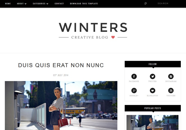 Winters Blogger Template. Blogger Themes. Free Blogspot templates for your blogger blog. Best suitable for news blog templates. Best Ads ready blogspot templates help for add adsense ad code and easily showing adsence ads in your blog. Adapted from WordPress templates are converted from WordPress themes. It is help for take your rich. Blogger magazine template specially designed for magazine blogs. The writers can utilize this themes for take blog attractive to users. Elegant themes are more used themes in most of the blogs. Use minimalist blog templates for rich look for your blog. Free premium blogger themes means, themes authors release two types of themes. One is premium another one is free. Premium templates given for cost but free themes given for no cost. You no need pay From California, USA. $10 USD, or $20 USD and more. But premium buyers get more facilities from authors But free buyers. If you run game or other animation oriented blogs, and you can try with Anime blog templates. Today the world is fashion world. So girls involve to the criteria for make their life fashionable. So we provide fashion blogger themes for make your fashionable. News is most important concept of the world. Download news blogger templates for publishing online news. You can make your blog as online shopping store. Get Online shopping store blogger template to sell your product. Navigation is most important to users find correct place. Download drop down menu, page navigation menu, breadcrumb navigation menu and vertical dropdown menu blogspot themes for free. Google Guide to blogging tips and tricks for bloggers. Google bloggers can get blogspot trick and tips for bloggers. Blog templates portfolio professional blogspot themes, You can store your life moments with your blogs with personal pages templates. Video and movie blogs owners get amazing movie blog themes for their blogs. Business templates download. We publish blogger themes for photographers. Photographers easily share photos via photography blog themes. St valentine Christmas Halloween templates. Download Slideshow slider templates for free. Under construction coming soon custom blogspot template. Best beautiful high quality Custom layouts Blog templates from templateism, SoraTemplates, templatetrackers, simple, cute free premium professional unique designs blog themes blogspot themes. Seo ready portfolio anime fashion movie movies health custom layouts best download blogspot themes simple cute free premium professional unique designs xml html code html5.