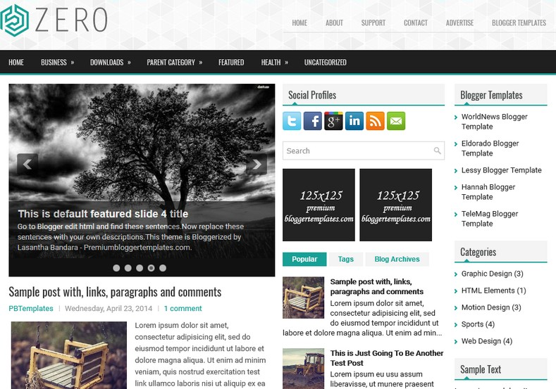 Zero Responsive Blogger Template. Blogger Themes. Free Blogspot templates for your blogger blog. Best suitable for news blog templates. Ads ready blogspot templates help for add adsense ad code and easily showing adsence ads in your blog. Adapted from WordPress templates are converted from WordPress themes. It is help for take your rich. Blogger magazine template specially designed for magazine blogs. The writers can utilize this themes for take blog attractive to users. Elegant themes are more used themes in most of the blogs. Use minimalist blog templates for rich look for your blog. Free premium blogger themes means, themes authors release two types of themes. One is premium another one is free. Premium templates given for cost but free themes given for no cost. You no need pay From California, USA. $10 USD, or $20 USD and more. But premium buyers get more facilities from authors But free buyers. If you run game or other animation oriented blogs, and you can try with Anime blog templates. Today the world is fashion world. So girls involve to the criteria for make their life fashionable. So we provide fashion blogger themes for make your fashionable. News is most important concept of the world. Download news blogger templates for publishing online news. You can make your blog as online shopping store. Get Online shopping store blogger template to sell your product. Navigation is most important to users find correct place. Download drop down menu, page navigation menu, breadcrumb navigation menu and vertical dropdown menu blogspot themes for free. Google Guide to blogging tips and tricks for bloggers. Google bloggers can get blogspot trick and tips for bloggers. Blog templates portfolio professional blogspot themes, You can store your life moments with your blogs with personal pages templates. Video and movie blogs owners get amazing movie blog themes for their blogs. Business templates download. We publish blogger themes for photographers. Photographers easily share photos via photography blog themes. St valentine Christmas Halloween templates. Download Slideshow slider templates for free. Under construction coming soon custom blogspot template. Best beautiful high quality Custom layouts Blog templates from templateism, SoraTemplates, templatetrackers, simple, cute free premium professional unique designs blog themes blogspot themes. Seo ready portfolio anime fashion movie movies health custom layouts best download blogspot themes simple cute free premium professional unique designs xml html code html5.