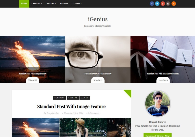 iGenius Photography Blogger Template. Blogger Themes. Free Blogspot templates for your blogger blog. Best suitable for news blog templates. Ads ready blogspot templates help for add adsense ad code and easily showing adsence ads in your blog. Adapted from WordPress templates are converted from WordPress themes. It is help for take your rich. Blogger magazine template specially designed for magazine blogs. The writers can utilize this themes for take blog attractive to users. Elegant themes are more used themes in most of the blogs. Use minimalist blog templates for rich look for your blog. Free premium blogger themes means, themes authors release two types of themes. One is premium another one is free. Premium templates given for cost but free themes given for no cost. You no need pay From California, USA. $10 USD, or $20 USD and more. But premium buyers get more facilities from authors But free buyers. If you run game or other animation oriented blogs, and you can try with Anime blog templates. Today the world is fashion world. So girls involve to the criteria for make their life fashionable. So we provide fashion blogger themes for make your fashionable. News is most important concept of the world. Download news blogger templates for publishing online news. You can make your blog as online shopping store. Get Online shopping store blogger template to sell your product. Navigation is most important to users find correct place. Download drop down menu, page navigation menu, breadcrumb navigation menu and vertical dropdown menu blogspot themes for free. Google Guide to blogging tips and tricks for bloggers. Google bloggers can get blogspot trick and tips for bloggers. Blog templates portfolio professional blogspot themes, You can store your life moments with your blogs with personal pages templates. Video and movie blogs owners get amazing movie blog themes for their blogs. Business templates download. We publish blogger themes for photographers. Photographers easily share photos via photography blog themes. St valentine Christmas Halloween templates. Download Slideshow slider templates for free. Under construction coming soon custom blogspot template. Best beautiful high quality Custom layouts Blog templates from templateism, SoraTemplates, templatetrackers, simple, cute free premium professional unique designs blog themes blogspot themes. Seo ready portfolio anime fashion movie movies health custom layouts best download blogspot themes simple cute free premium professional unique designs xml html code html5.